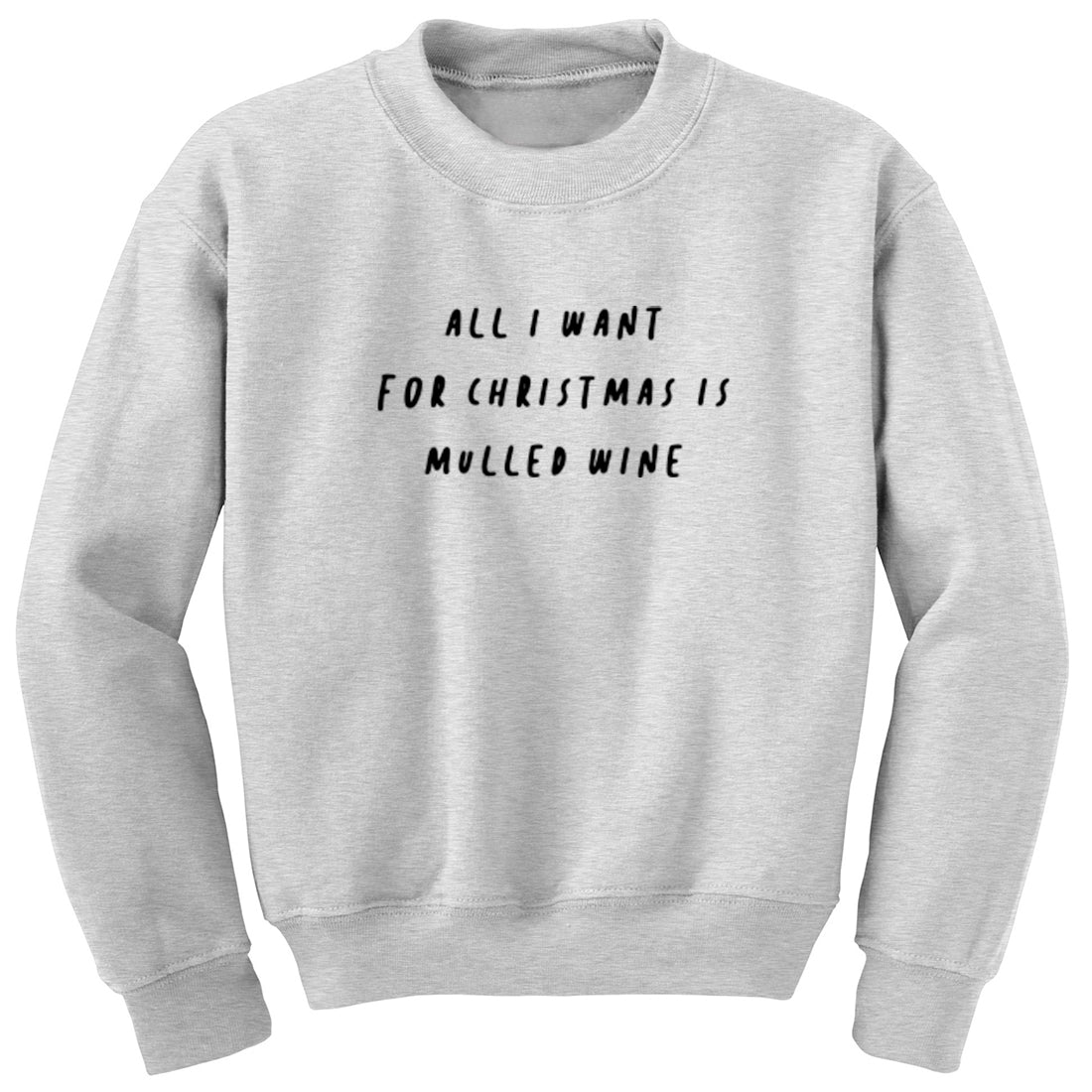All I Want For Christmas Is Mulled Wine Unisex Jumper K2475 - Illustrated Identity Ltd.
