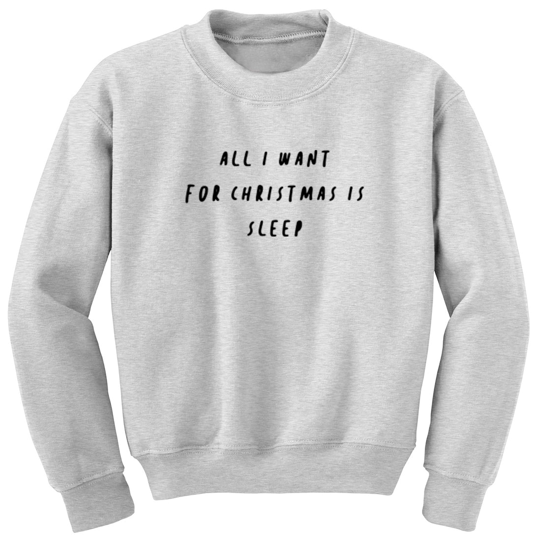 All I Want For Christmas Is Sleep Unisex Jumper K2477 - Illustrated Identity Ltd.