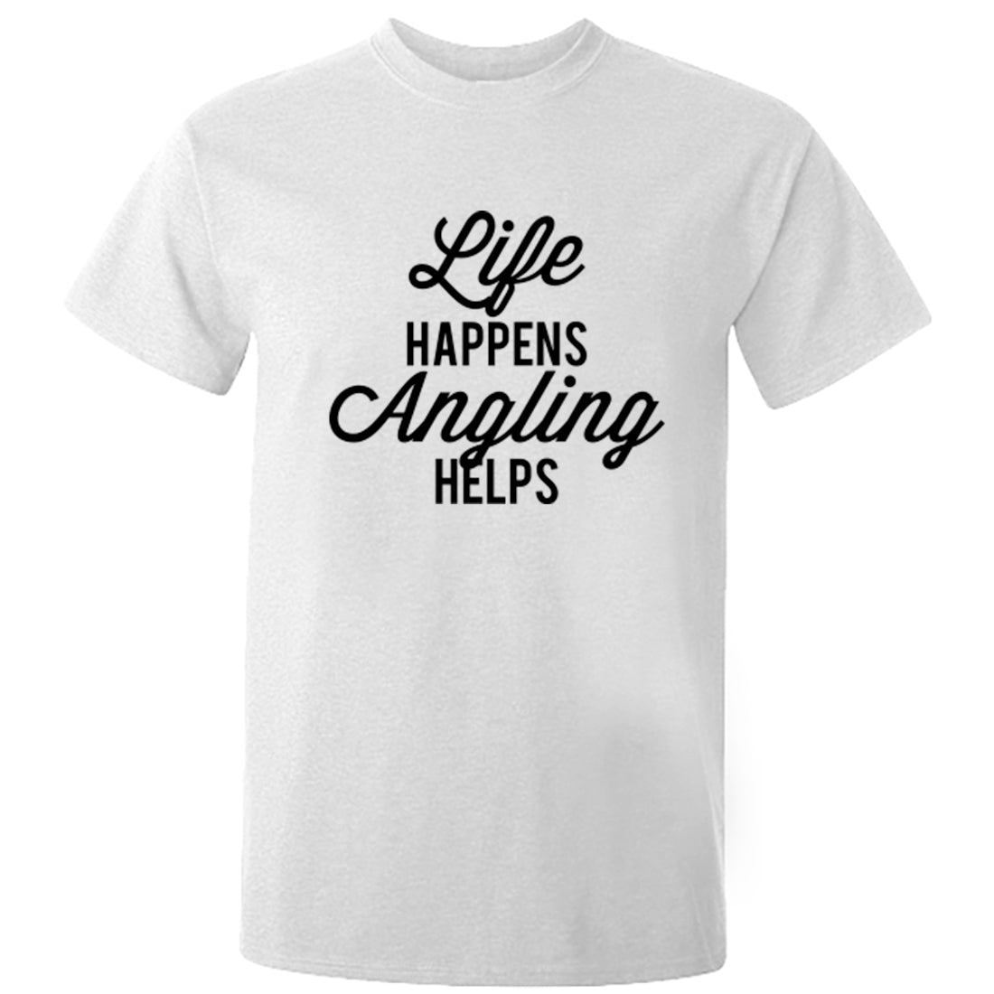 Life Happens Angling Helps Unisex Fit T-Shirt K2534 - Illustrated Identity Ltd.
