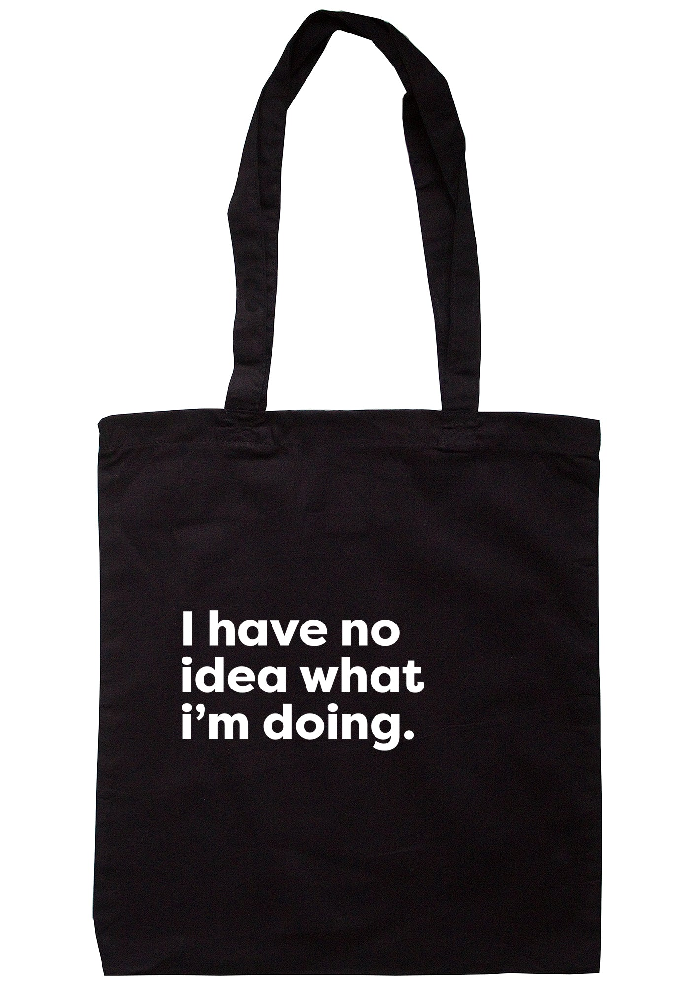 I Have No Idea What I'm Doing Tote Bag K2546 - Illustrated Identity Ltd.