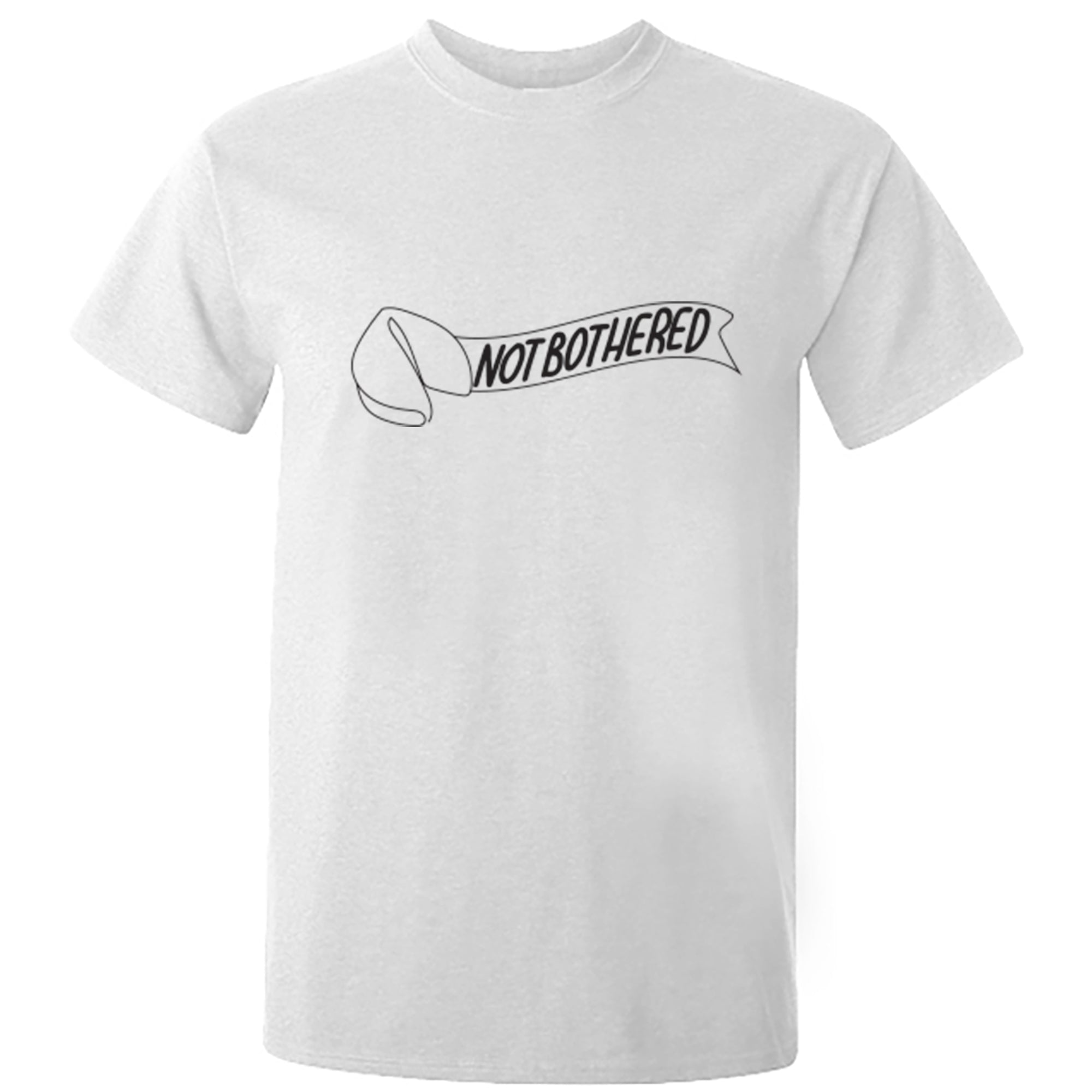 Not Bothered Fortune Cookie Unisex Fit T-Shirt S0023 - Illustrated Identity Ltd.