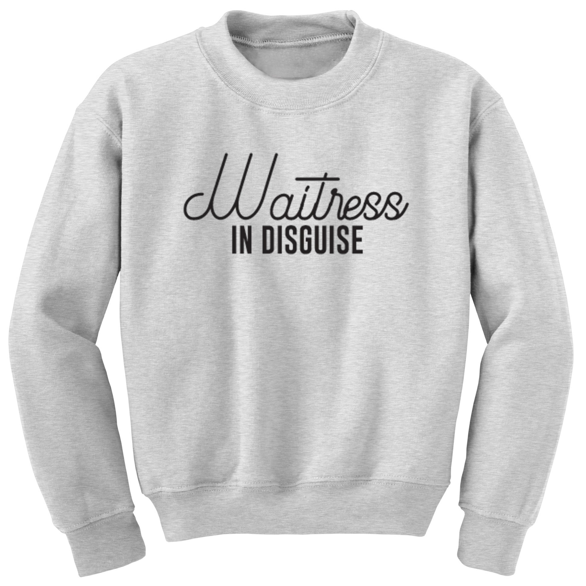 Waitress In Disguise Unisex Jumper S0060 - Illustrated Identity Ltd.