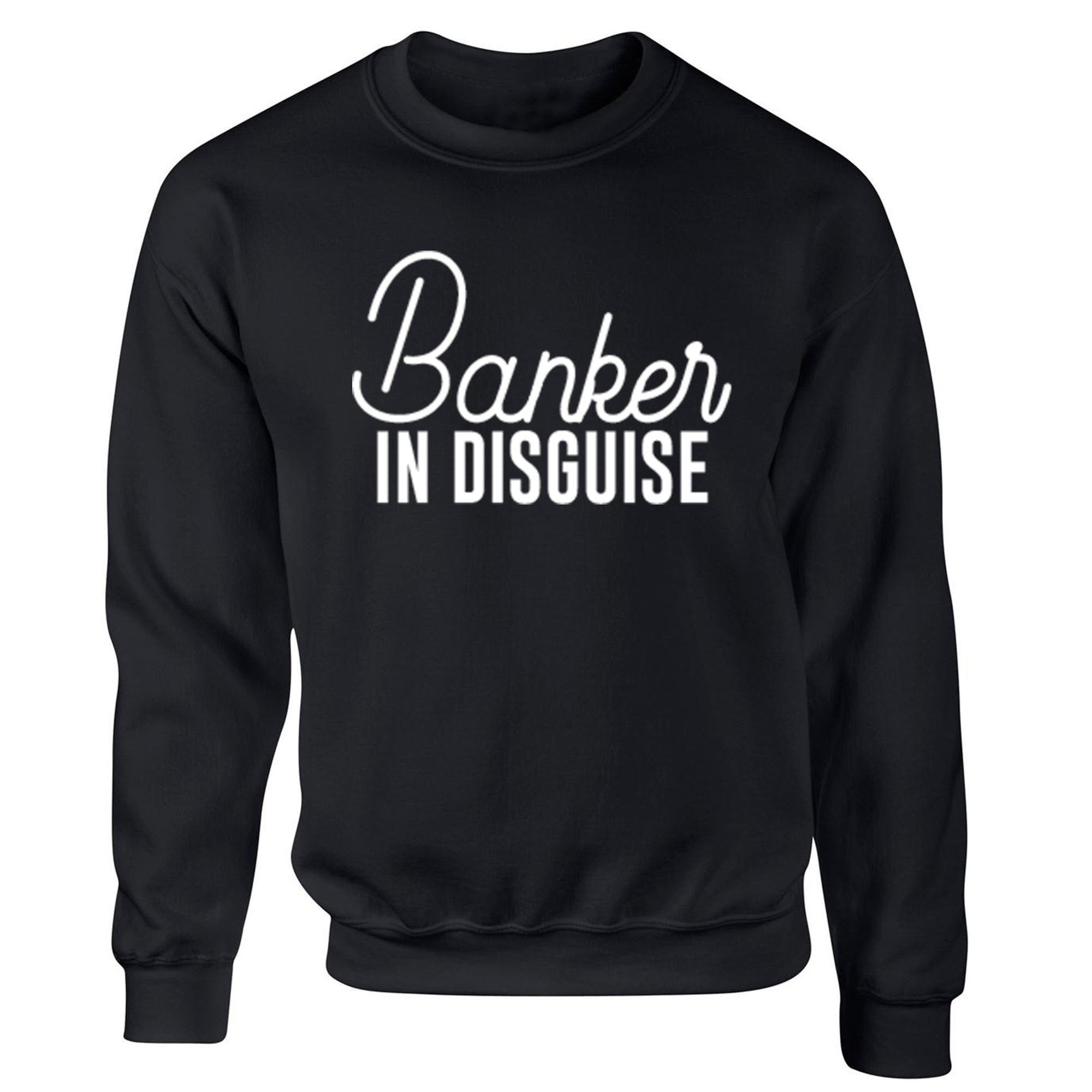 Banker In Disguise Unisex Jumper S0074 - Illustrated Identity Ltd.