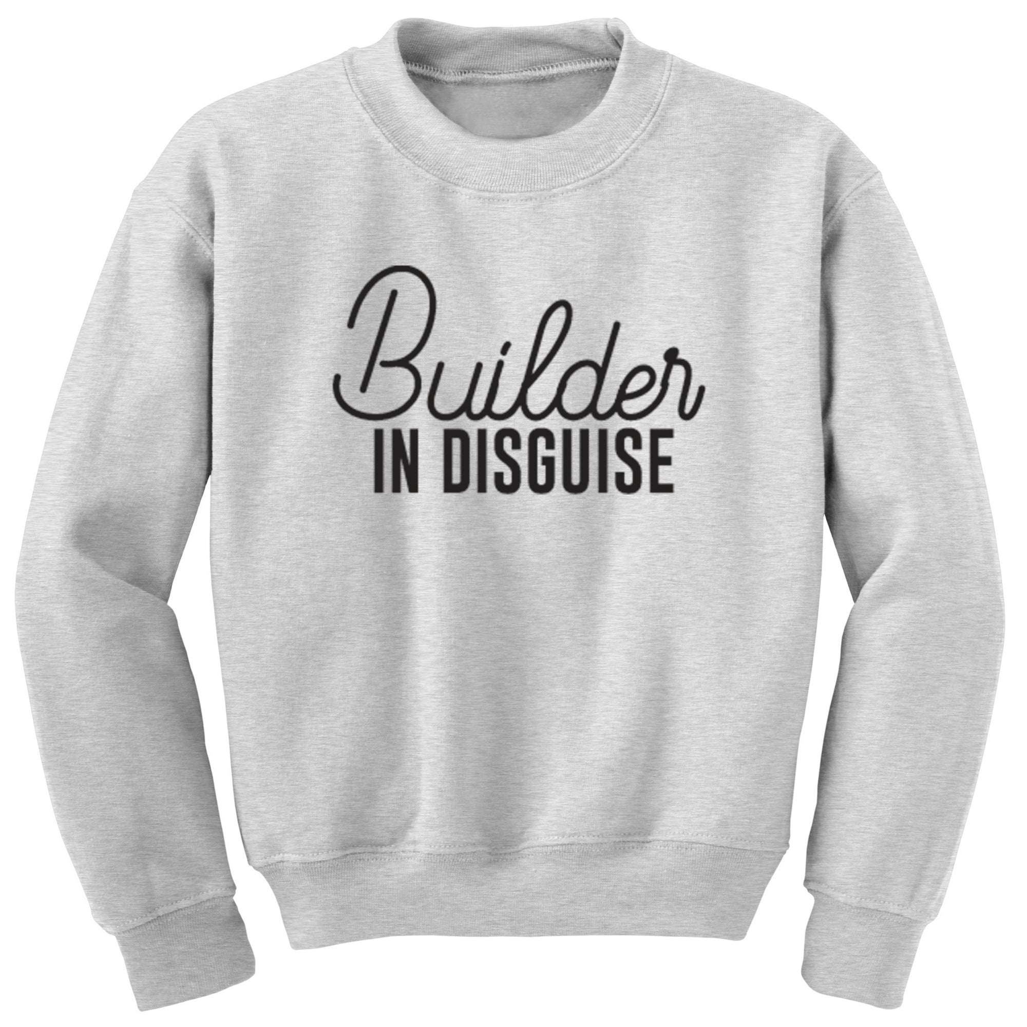 Builder In Disguise Unisex Jumper S0078 - Illustrated Identity Ltd.