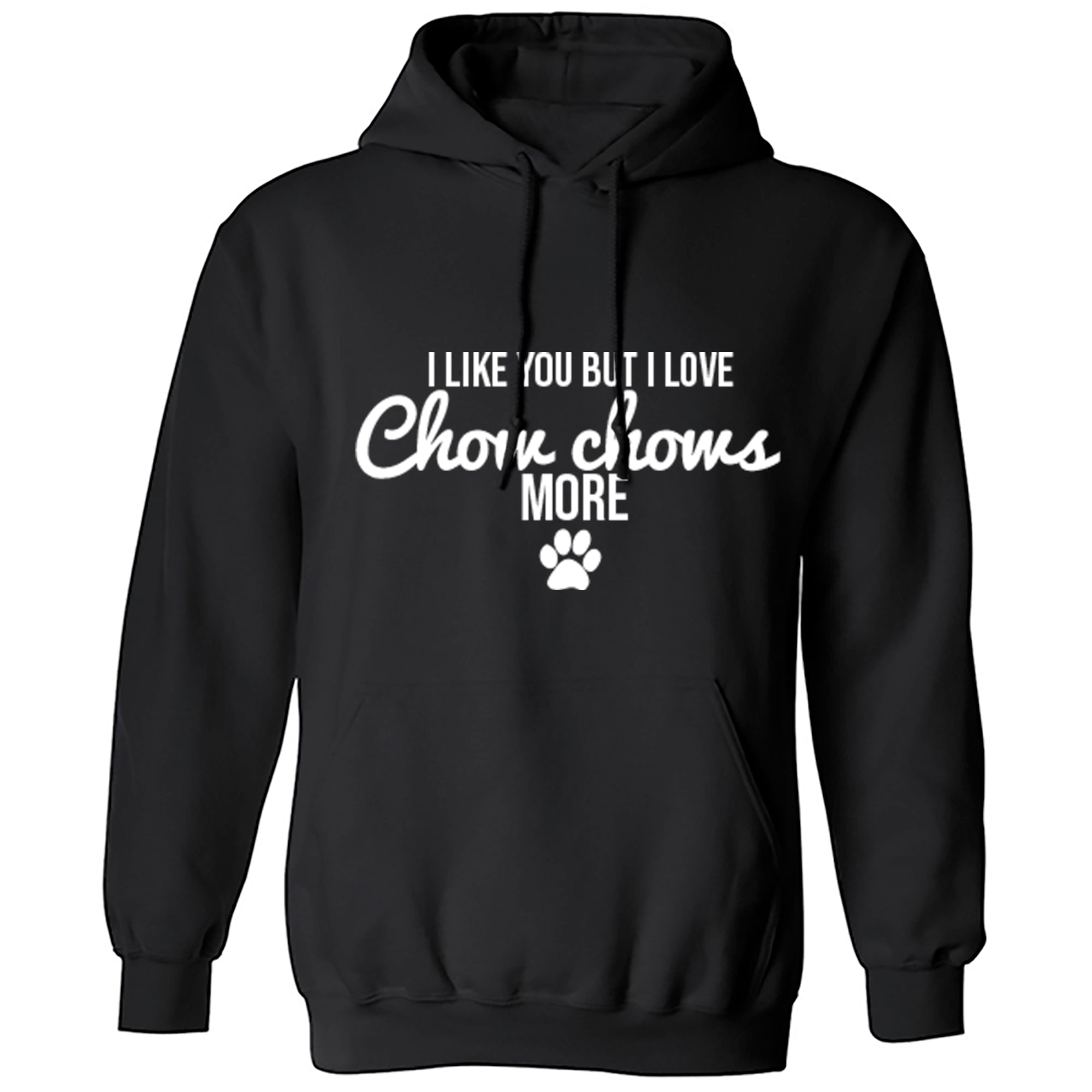 I Like You But I Love Chow Chows More Unisex Hoodie S0093 - Illustrated Identity Ltd.