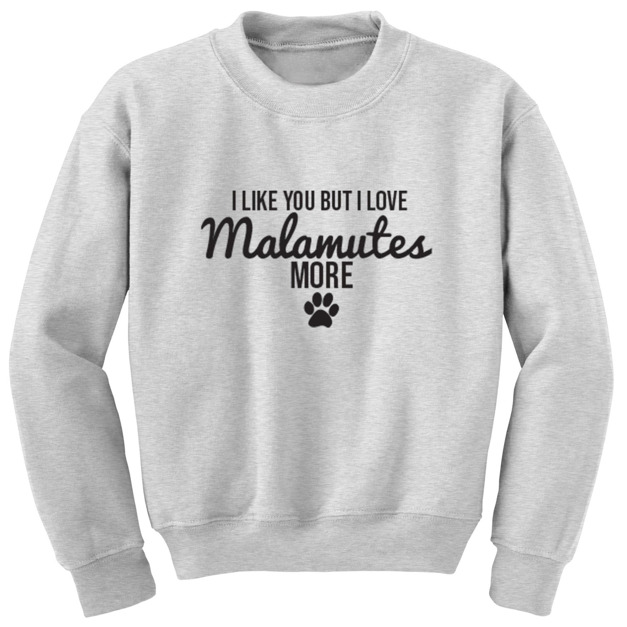 I Like You But I Love Malamutes More Unisex Jumper S0097 - Illustrated Identity Ltd.
