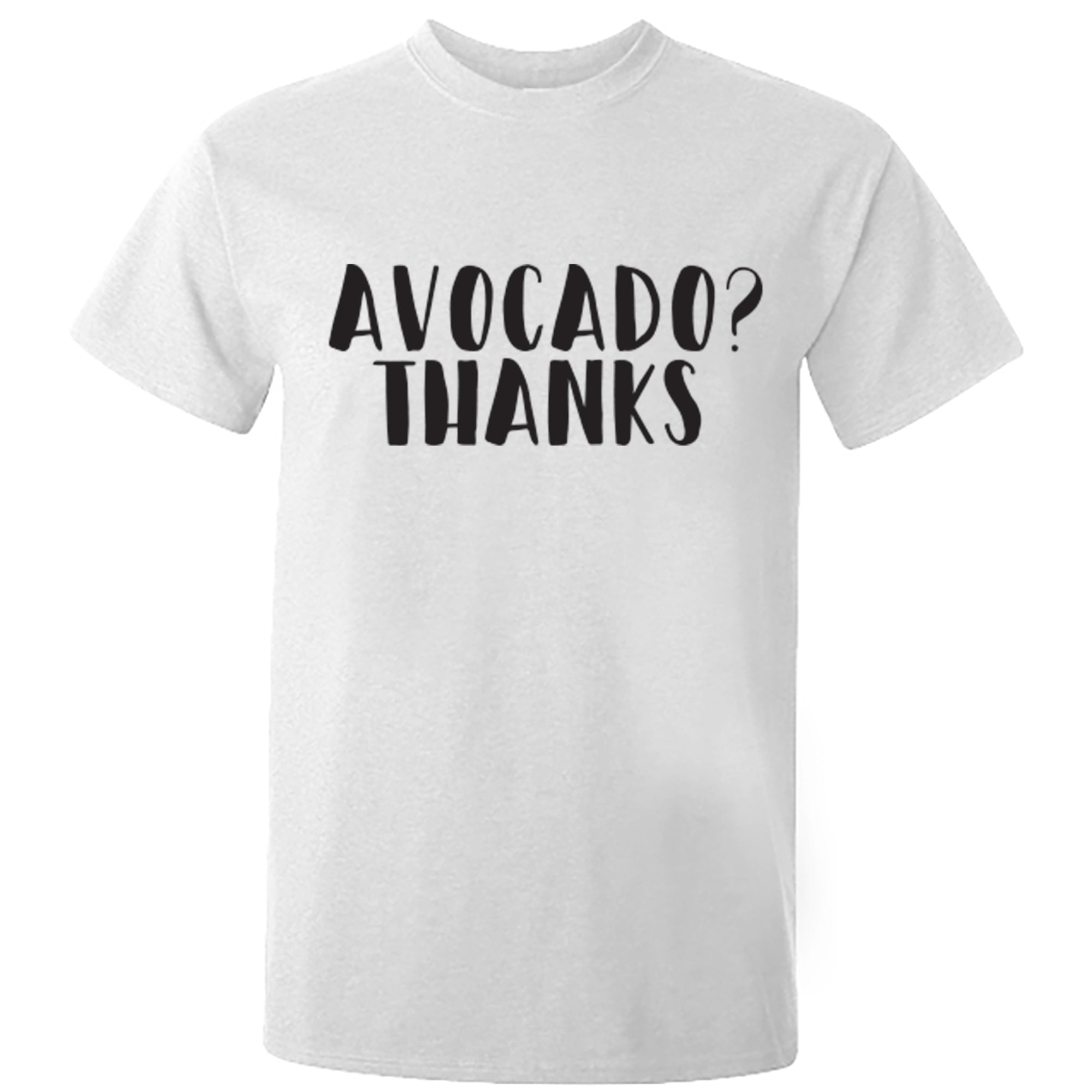 Avocado? Thanks Vine Unisex Fit T-Shirt S0245 - Illustrated Identity Ltd.