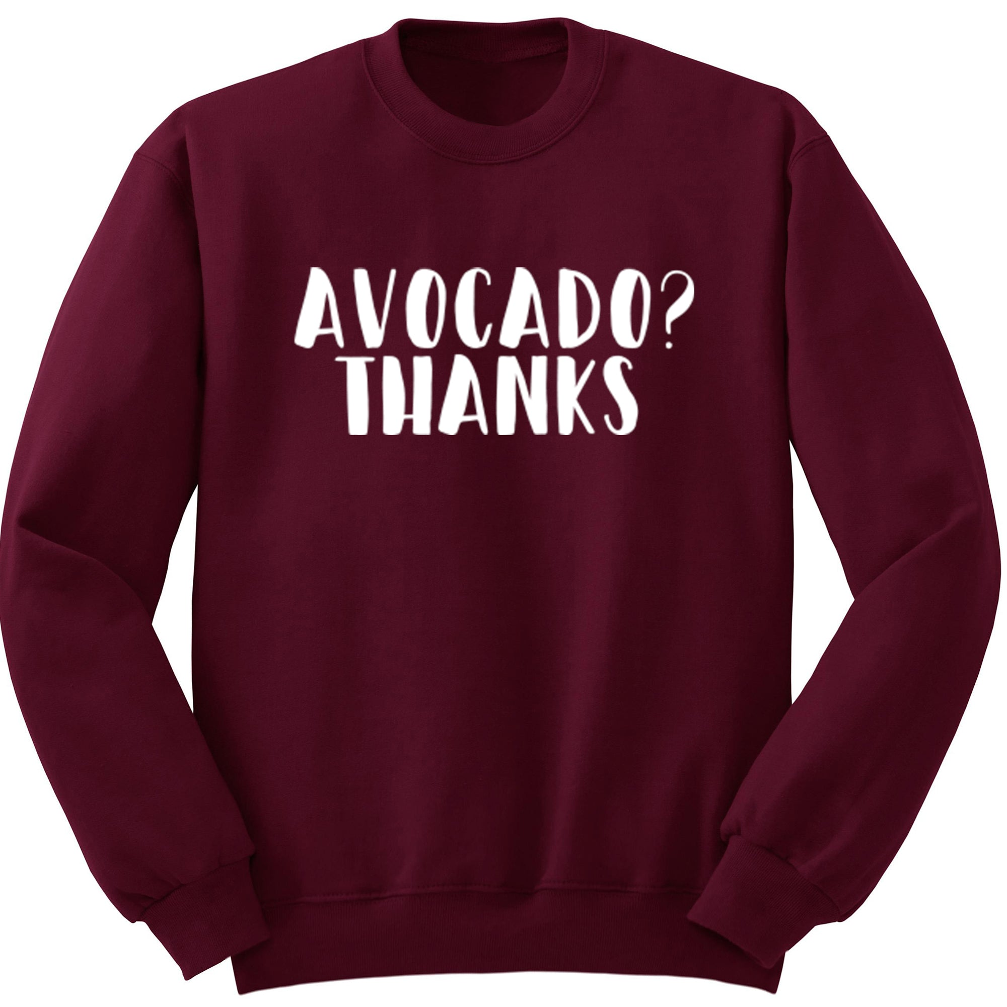 Avocado? Thanks Unisex Jumper S0245 - Illustrated Identity Ltd.