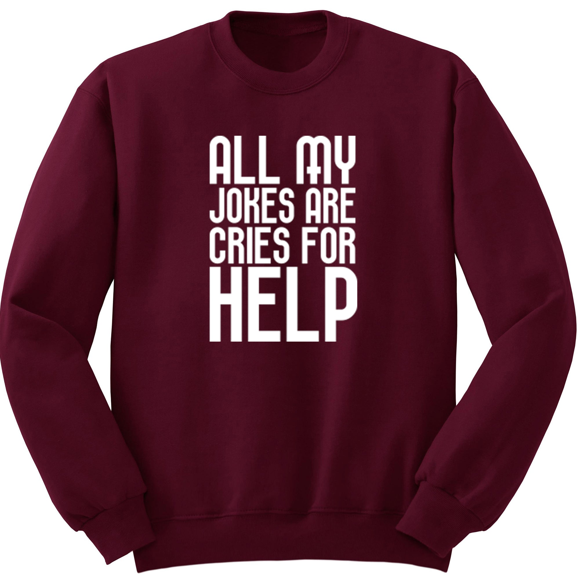 All My Jokes Are Cries For Help Unisex Jumper S0317 - Illustrated Identity Ltd.