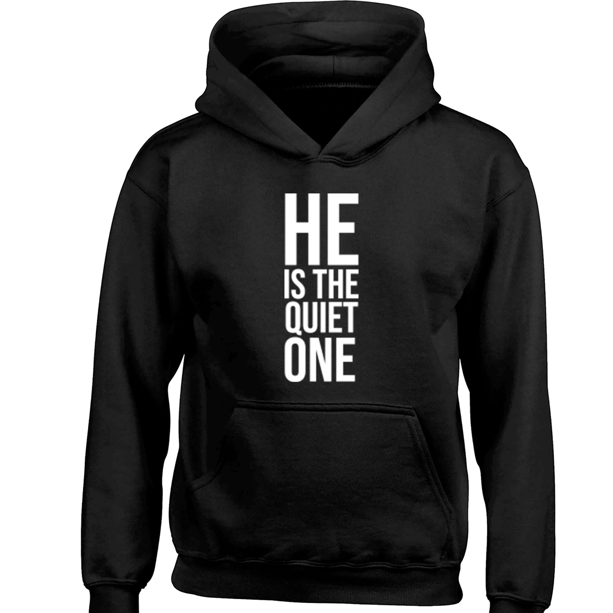 He Is The Quiet One Childrens Ages 3/4-12/14 Unisex Hoodie S0336 - Illustrated Identity Ltd.