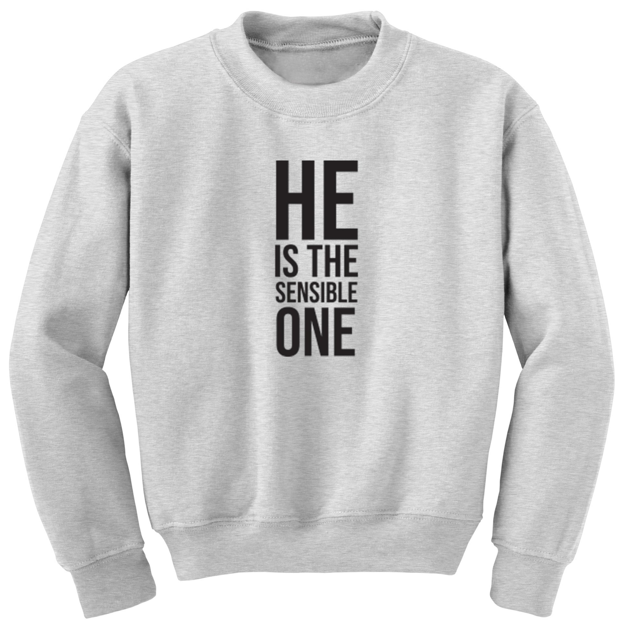 He Is The Sensible One Childrens Ages 3/4-12/14 Unisex Jumper S0340 - Illustrated Identity Ltd.