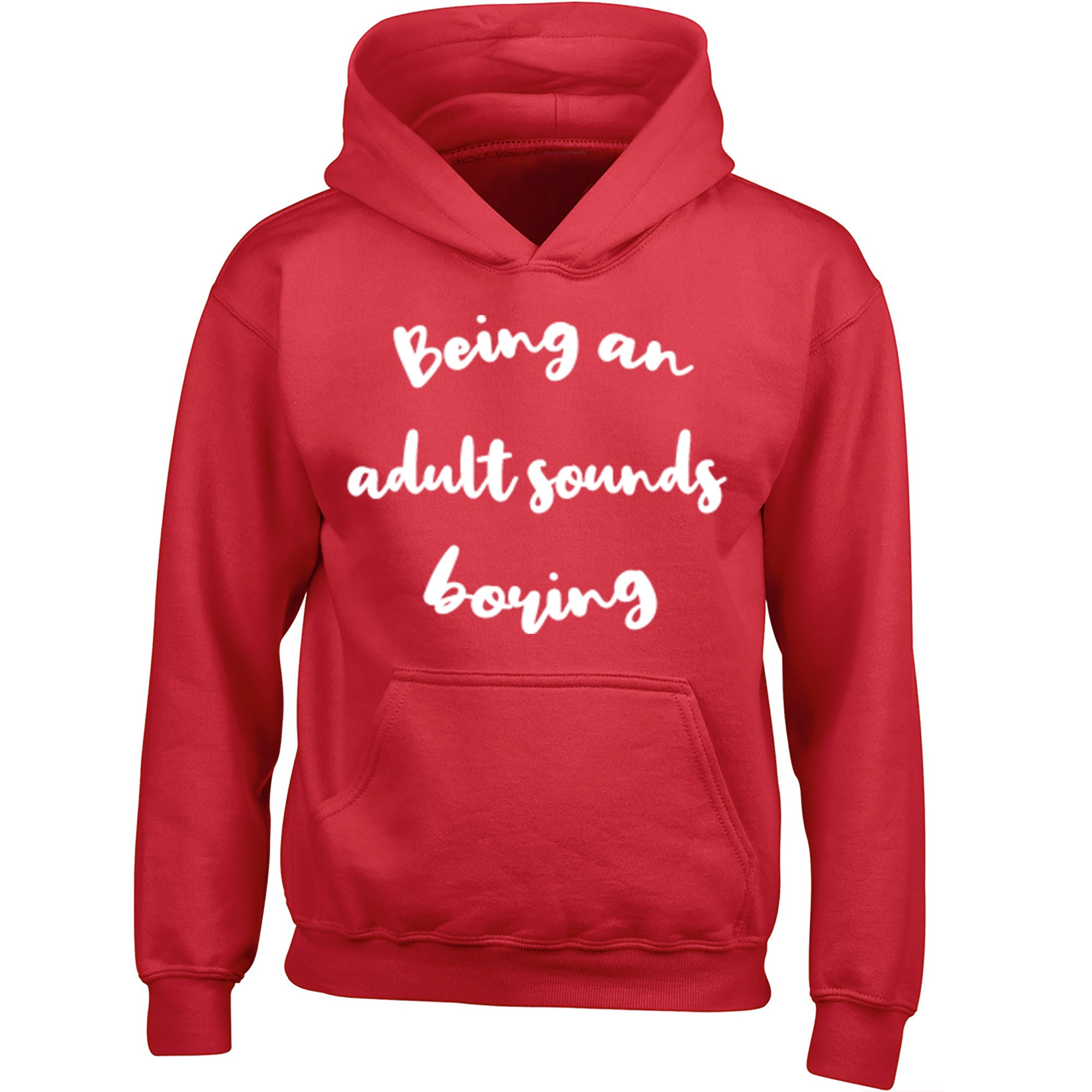 Being An Adult Sounds Boring Childrens Ages 3/4-12/14 Unisex Hoodie S0351 - Illustrated Identity Ltd.
