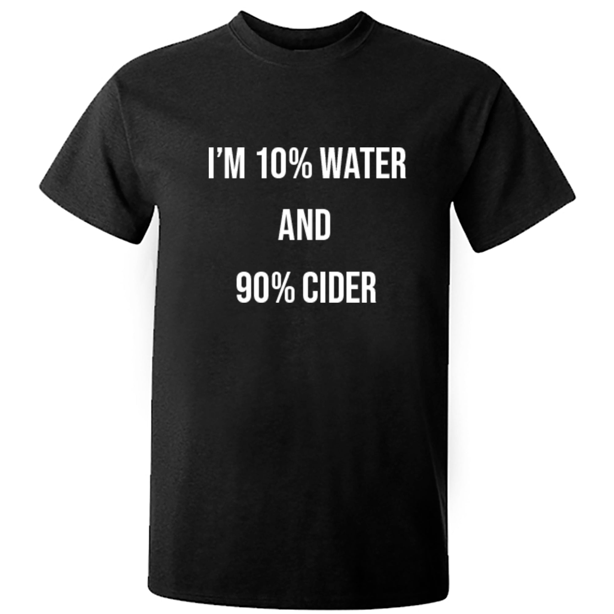 I'm 10% Water, 90% Cider Unisex Fit T-Shirt S0492 - Illustrated Identity Ltd.