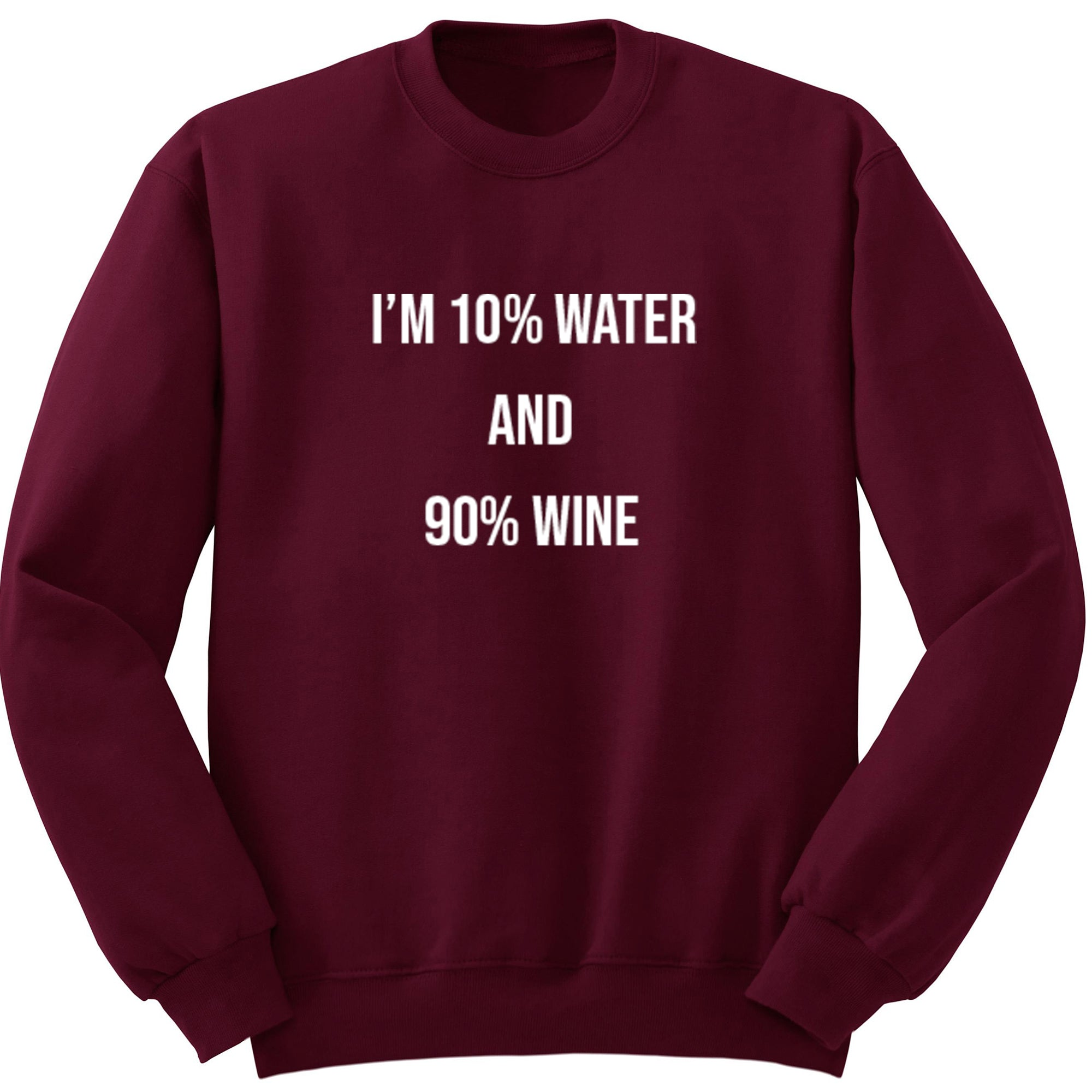I'm 10% Water And 90% Wine Unisex Jumper S0498 - Illustrated Identity Ltd.