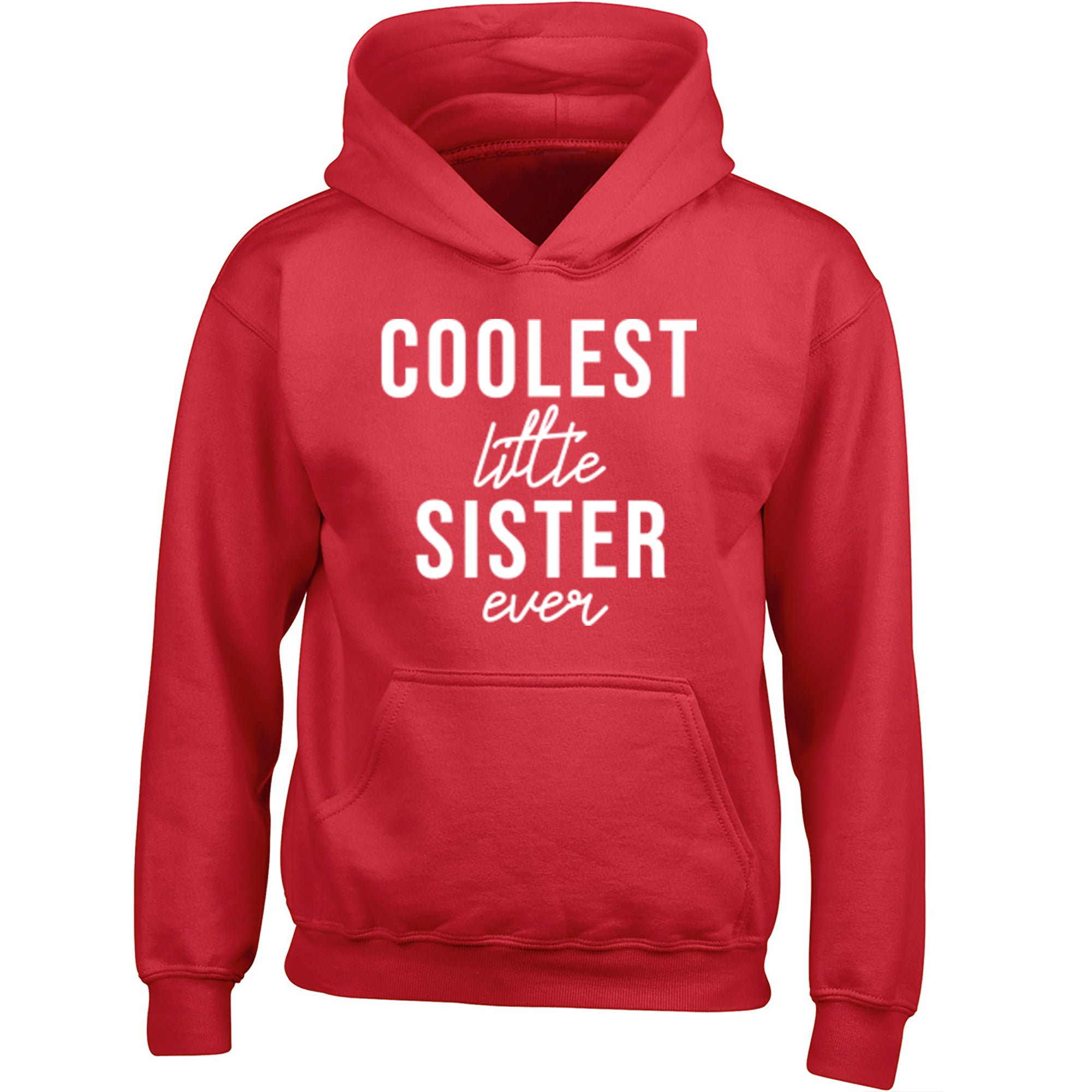 Coolest Little Sister Ever Childrens Ages 3/4-12/14 Unisex Hoodie S0505 - Illustrated Identity Ltd.
