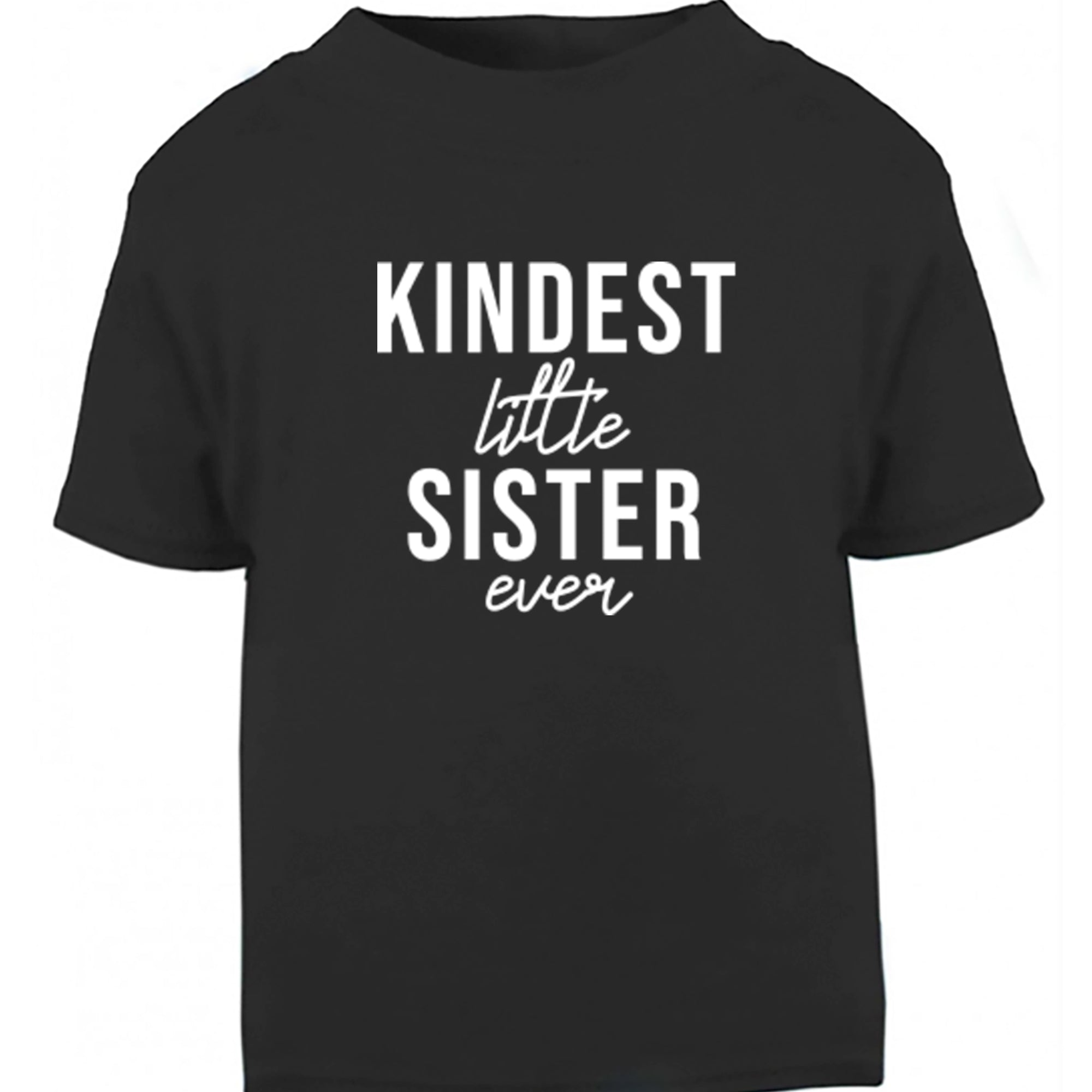 Kindest Little Sister Ever Childrens Ages 3/4-12/14 Unisex Fit T-Shirt S0507 - Illustrated Identity Ltd.