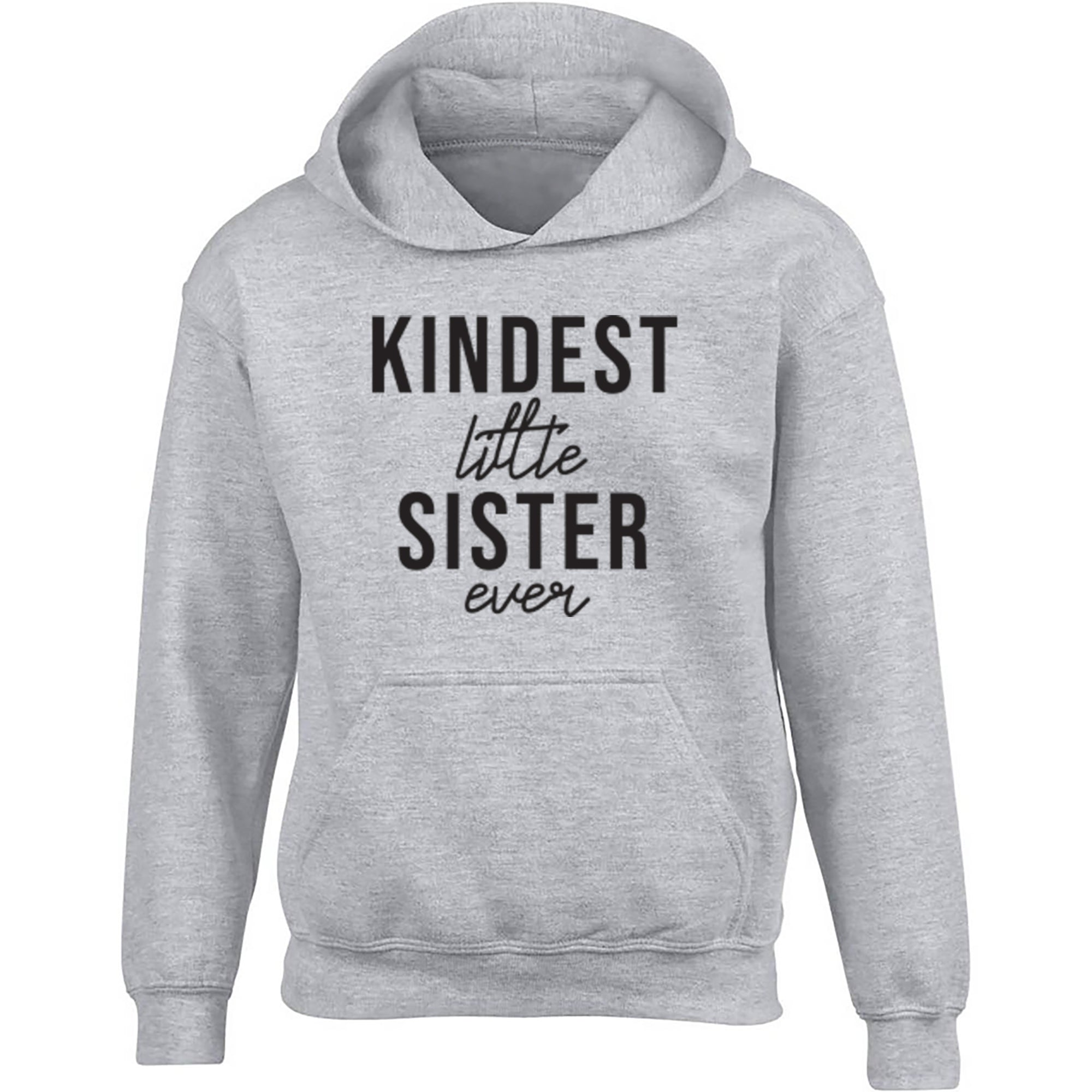 Kindest Little Sister Ever Childrens Ages 3/4-12/14 Unisex Hoodie S0507 - Illustrated Identity Ltd.