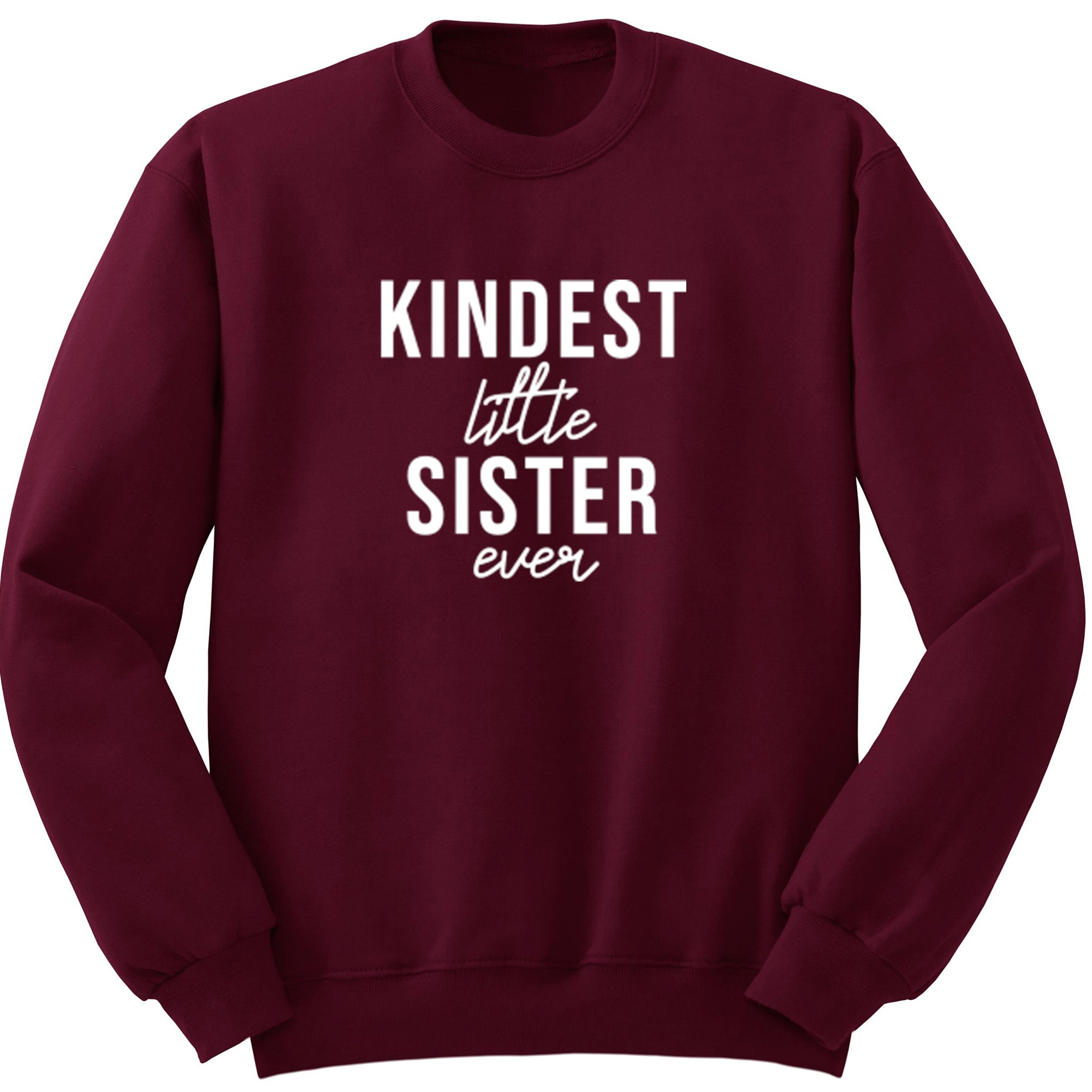 Kindest Little Sister Ever Unisex Jumper S0507 - Illustrated Identity Ltd.