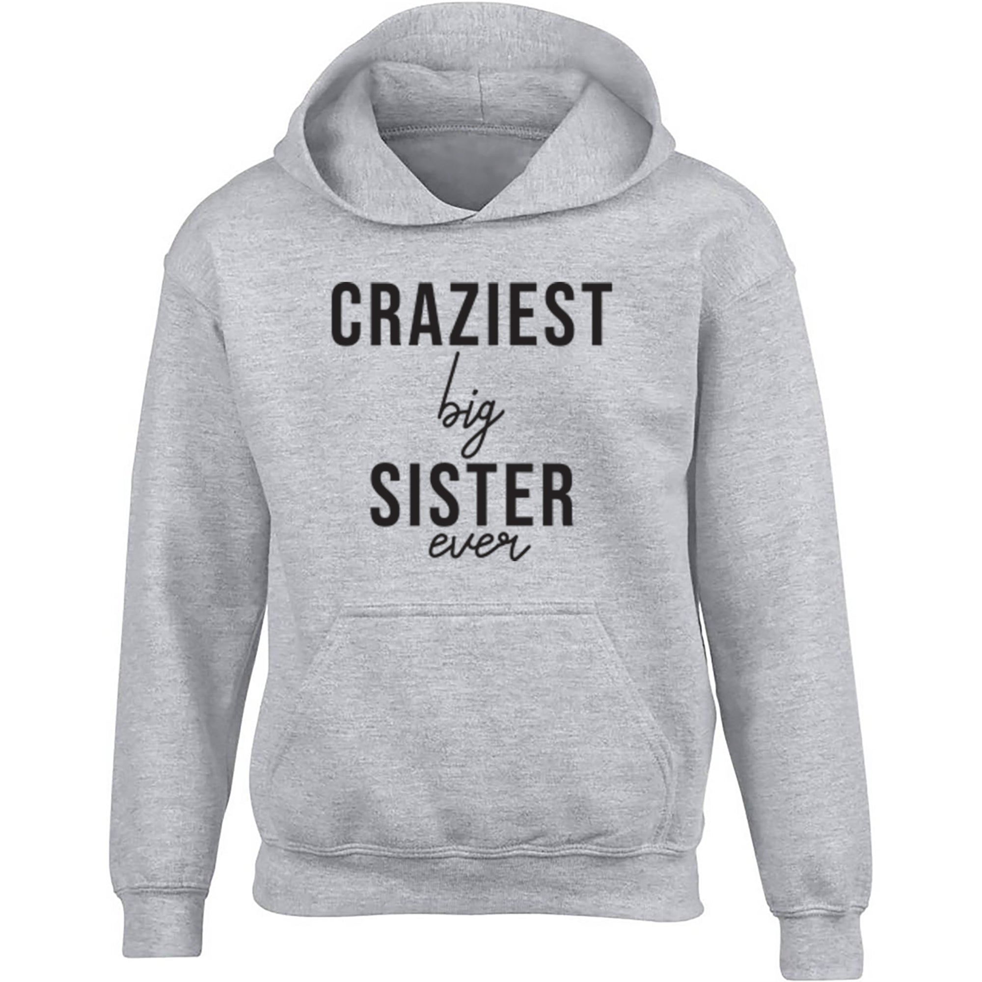Craziest Big Sister Ever Childrens Ages 3/4-12/14 Unisex Hoodie S0512 - Illustrated Identity Ltd.