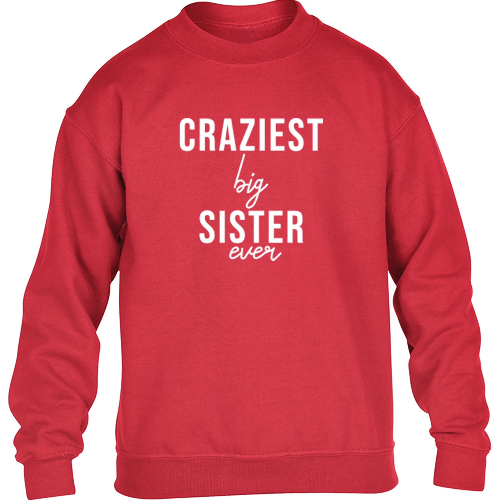 Craziest Big Sister Ever Childrens Ages 3/4-12/14 Unisex Jumper S0512 - Illustrated Identity Ltd.