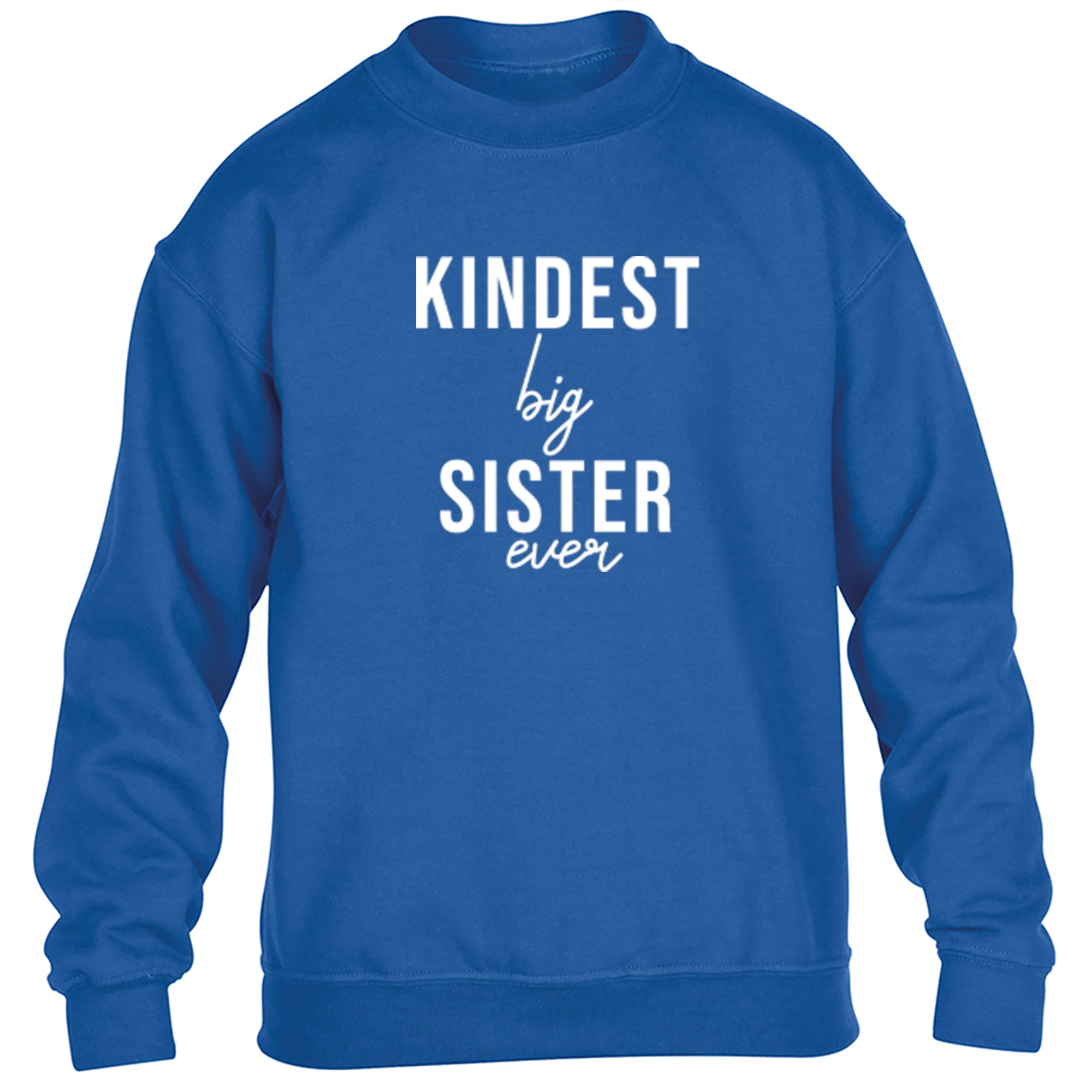 Kindest Big Sister Ever Childrens Ages 3/4-12/14 Unisex Jumper S0513 - Illustrated Identity Ltd.