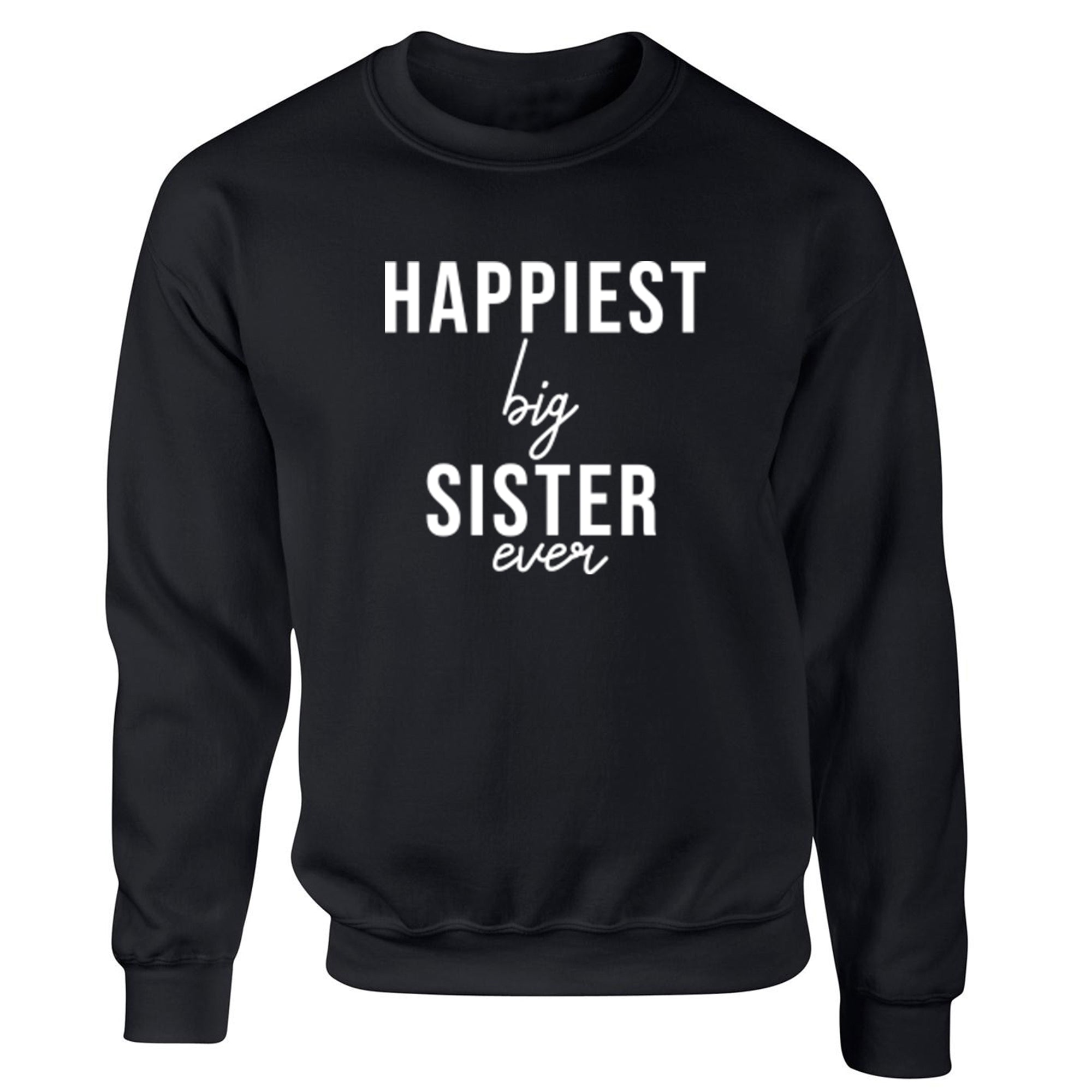 Happiest Big Sister Ever Childrens Ages 3/4-12/14 Unisex Jumper S0515 - Illustrated Identity Ltd.