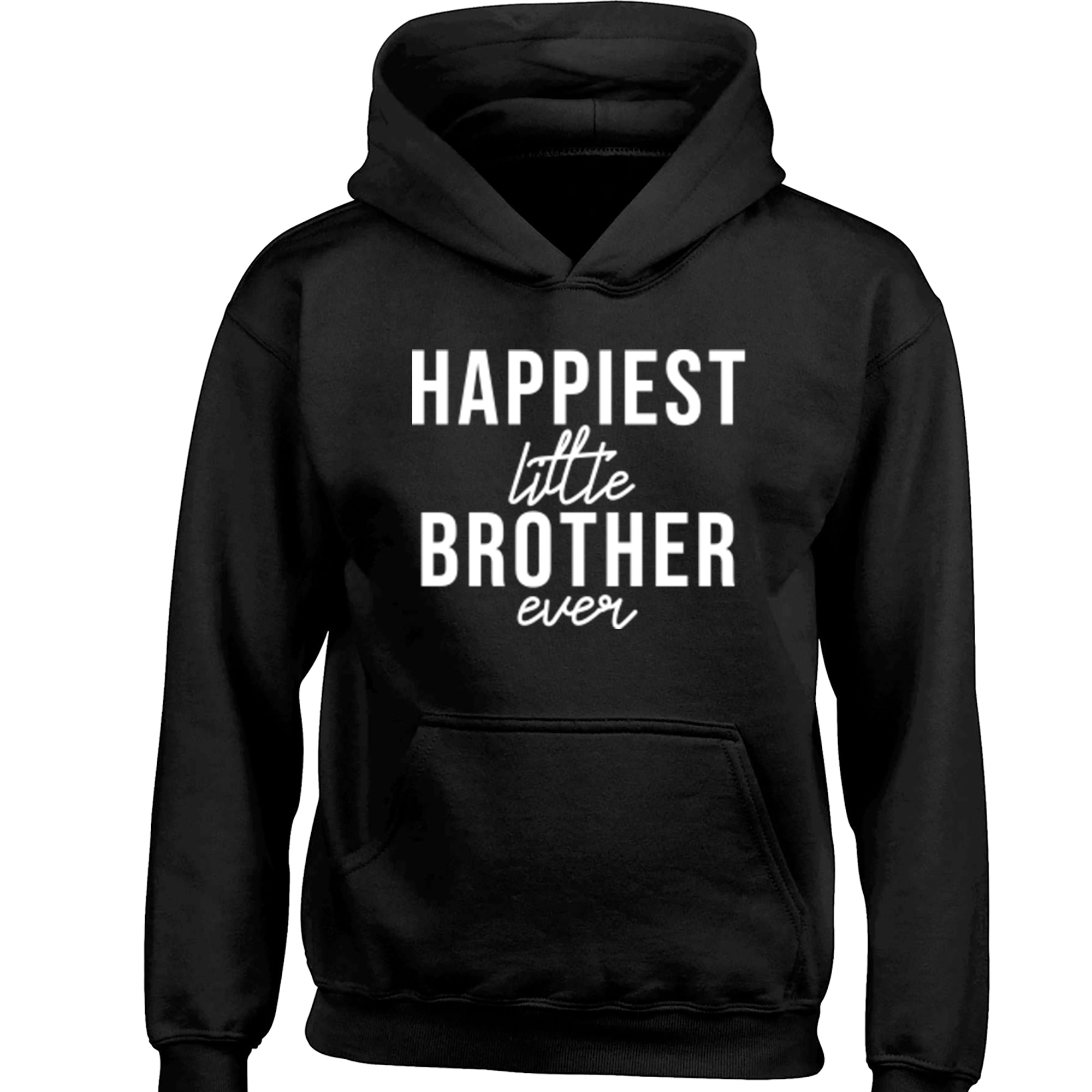 Happiest Little Brother Ever Childrens Ages 3/4-12/14 Unisex Hoodie S0521 - Illustrated Identity Ltd.