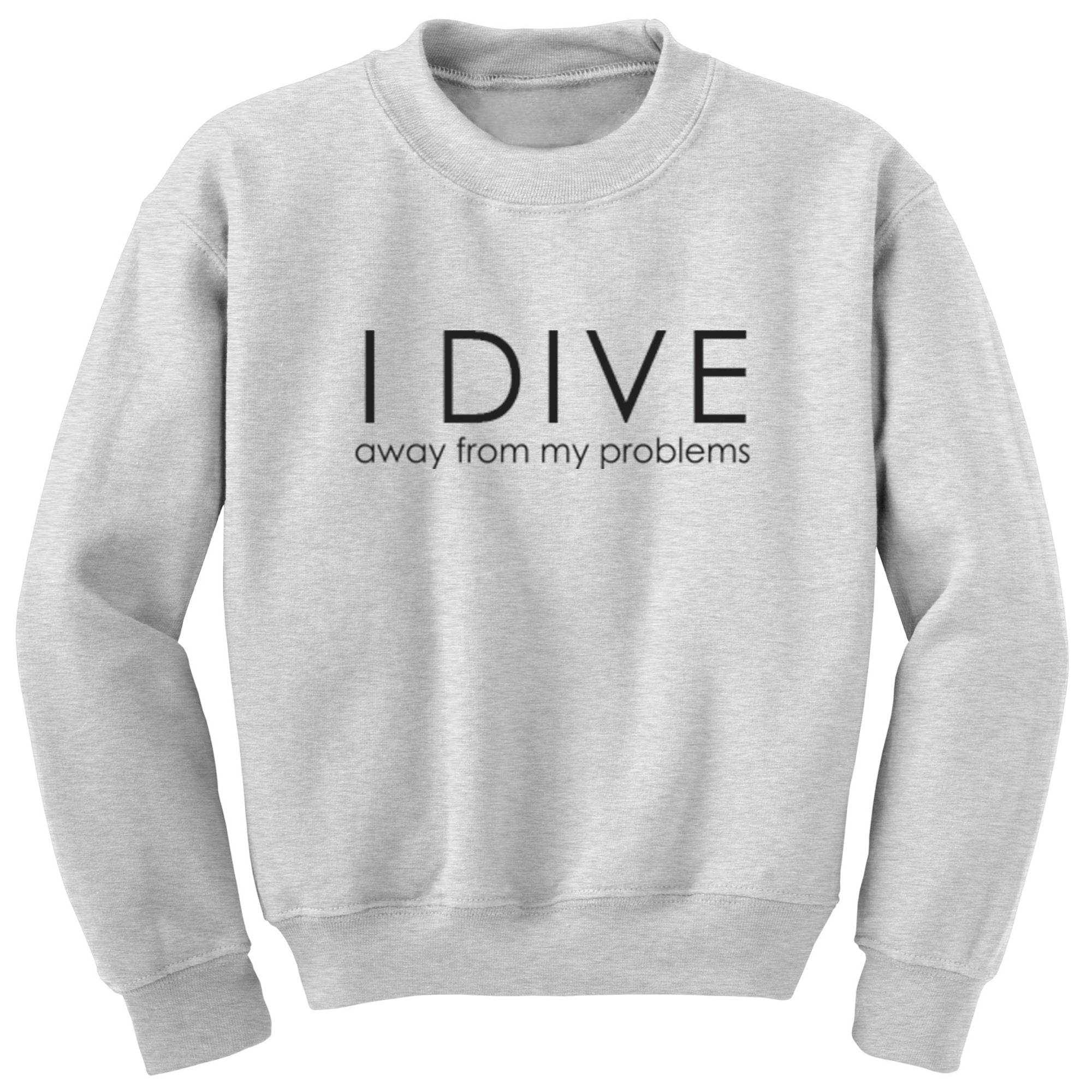 I Dive Away From My Problems Unisex Jumper S0598 - Illustrated Identity Ltd.