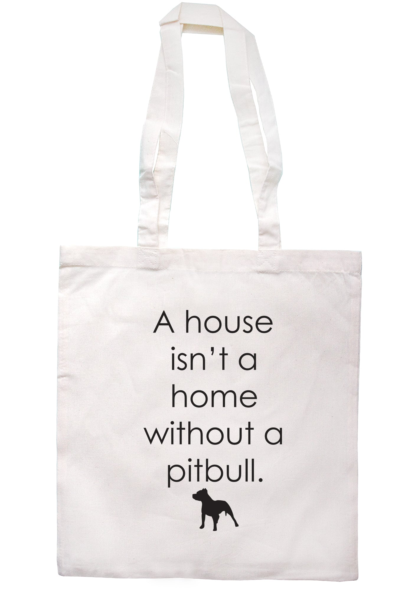 A House Isn't A Home Without A Pitbull Tote Bag S0600 - Illustrated Identity Ltd.