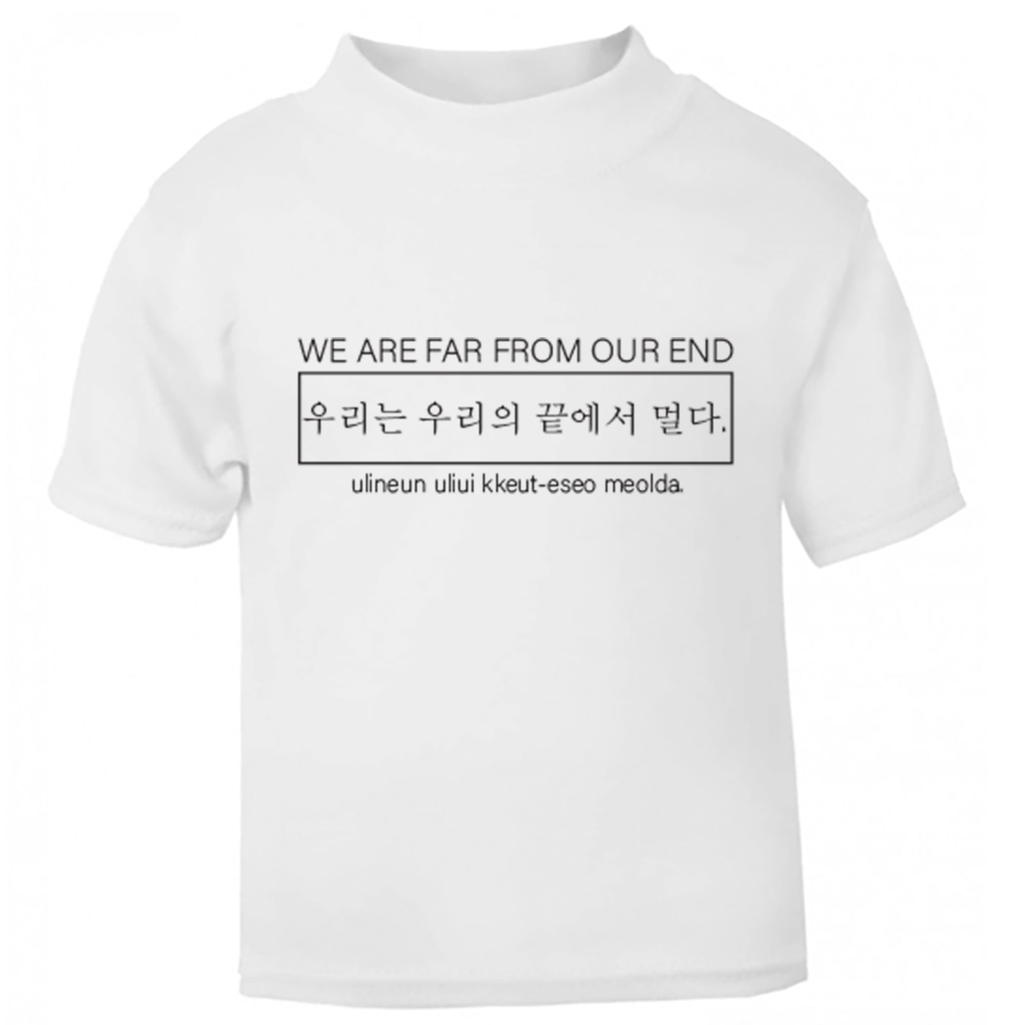 We Are Far From Our End Childrens Ages 3/4-12/14 Unisex Fit T-Shirt S0627 - Illustrated Identity Ltd.