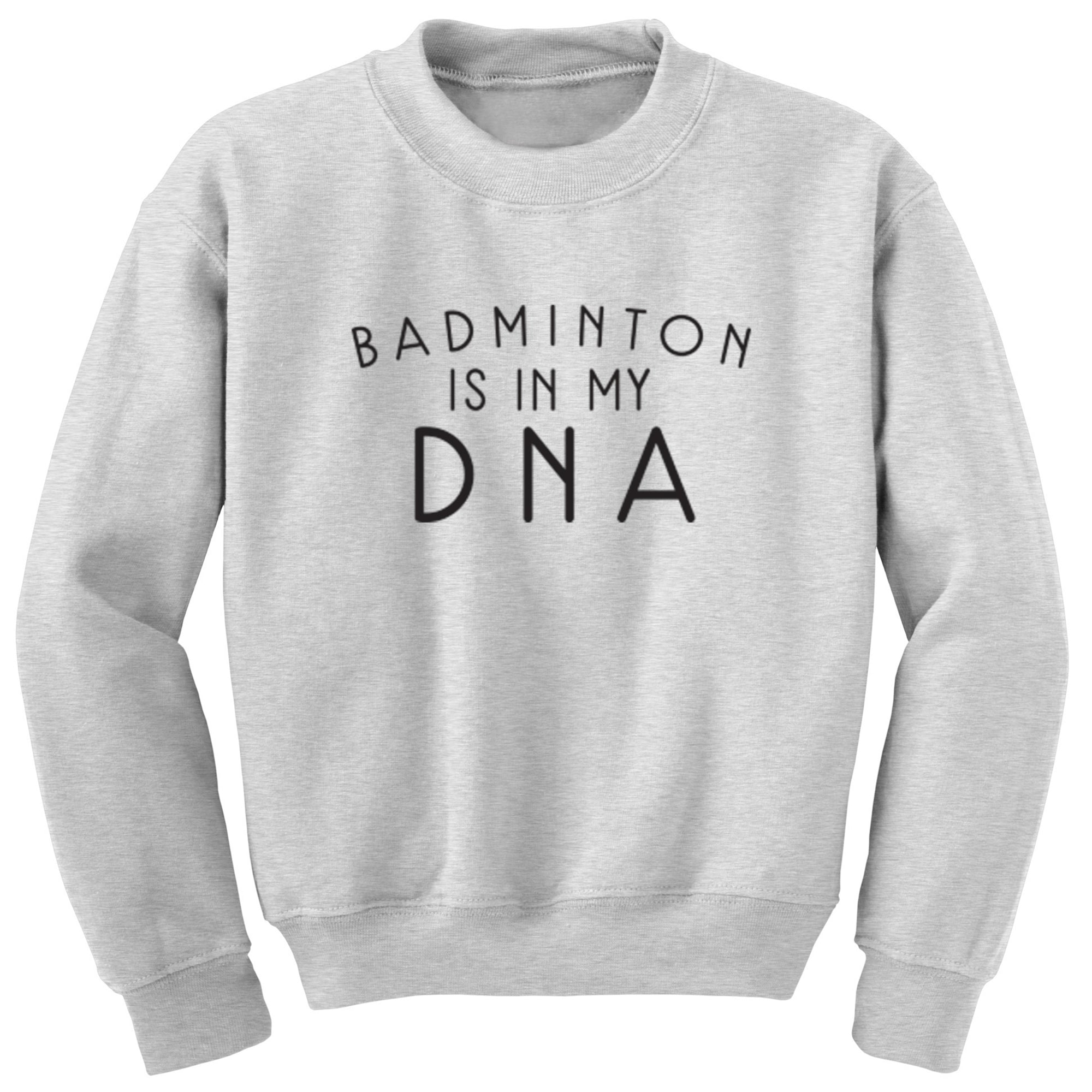 Badminton Is In My DNA Childrens Ages 3/4-12/14 Unisex Jumper S0691