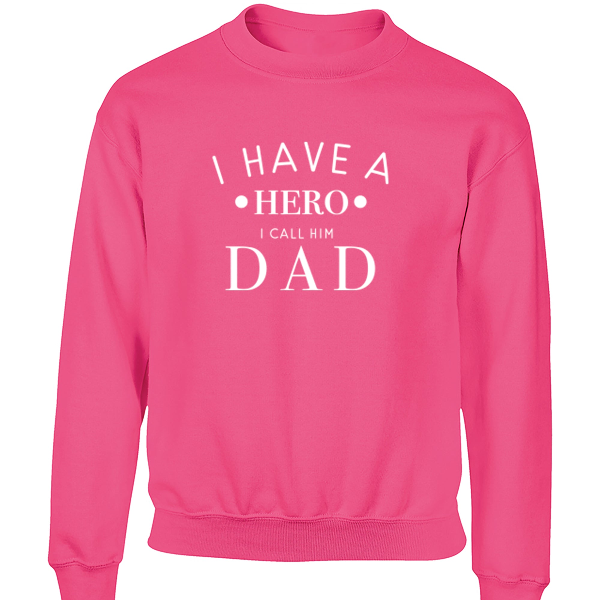 I Have A Hero I Call Him Dad Childrens Ages 3/4-12/14 Unisex Jumper S0720