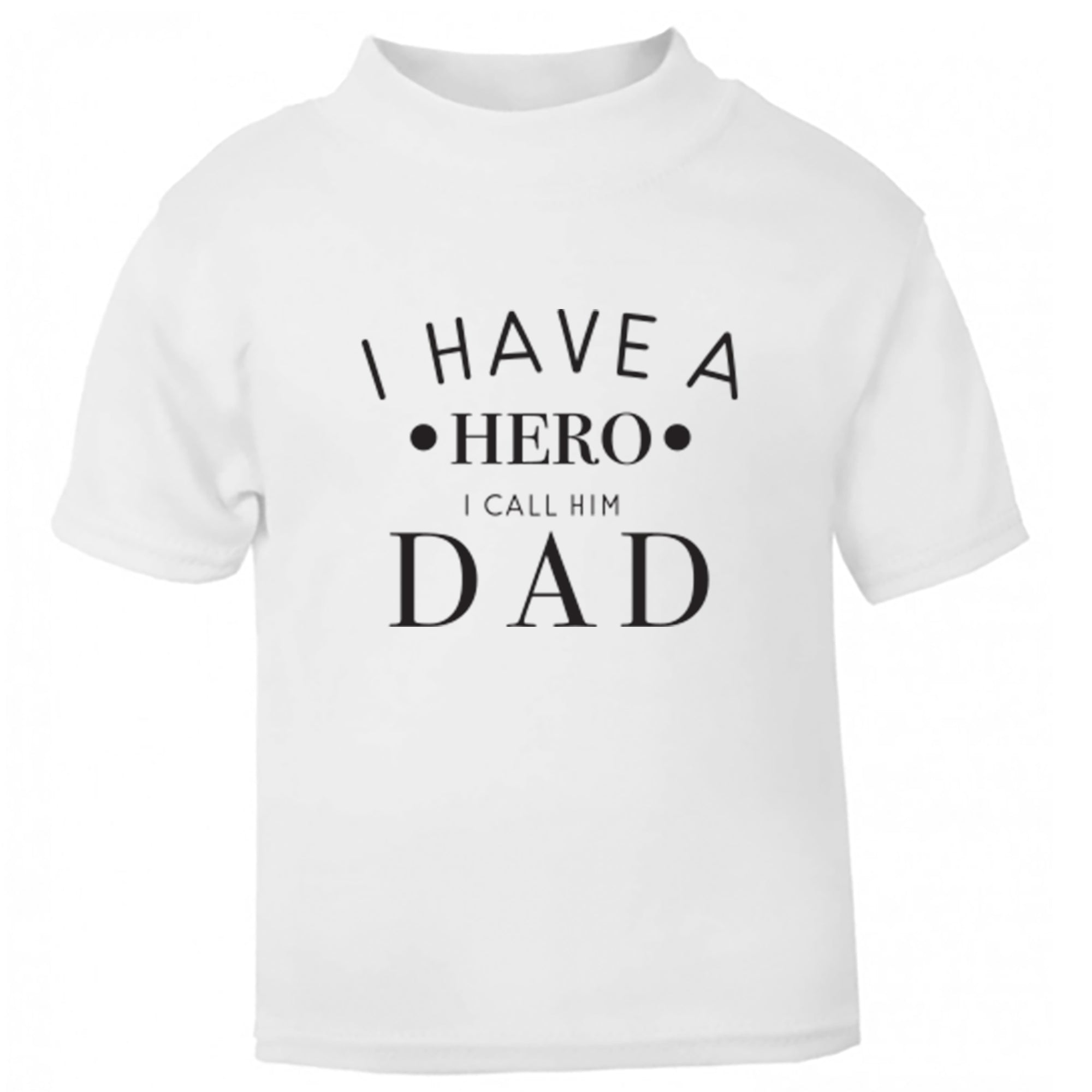 I Have A Hero I Call Him Dad Childrens Ages 3/4-12/14 Unisex Fit T-Shirt S0720