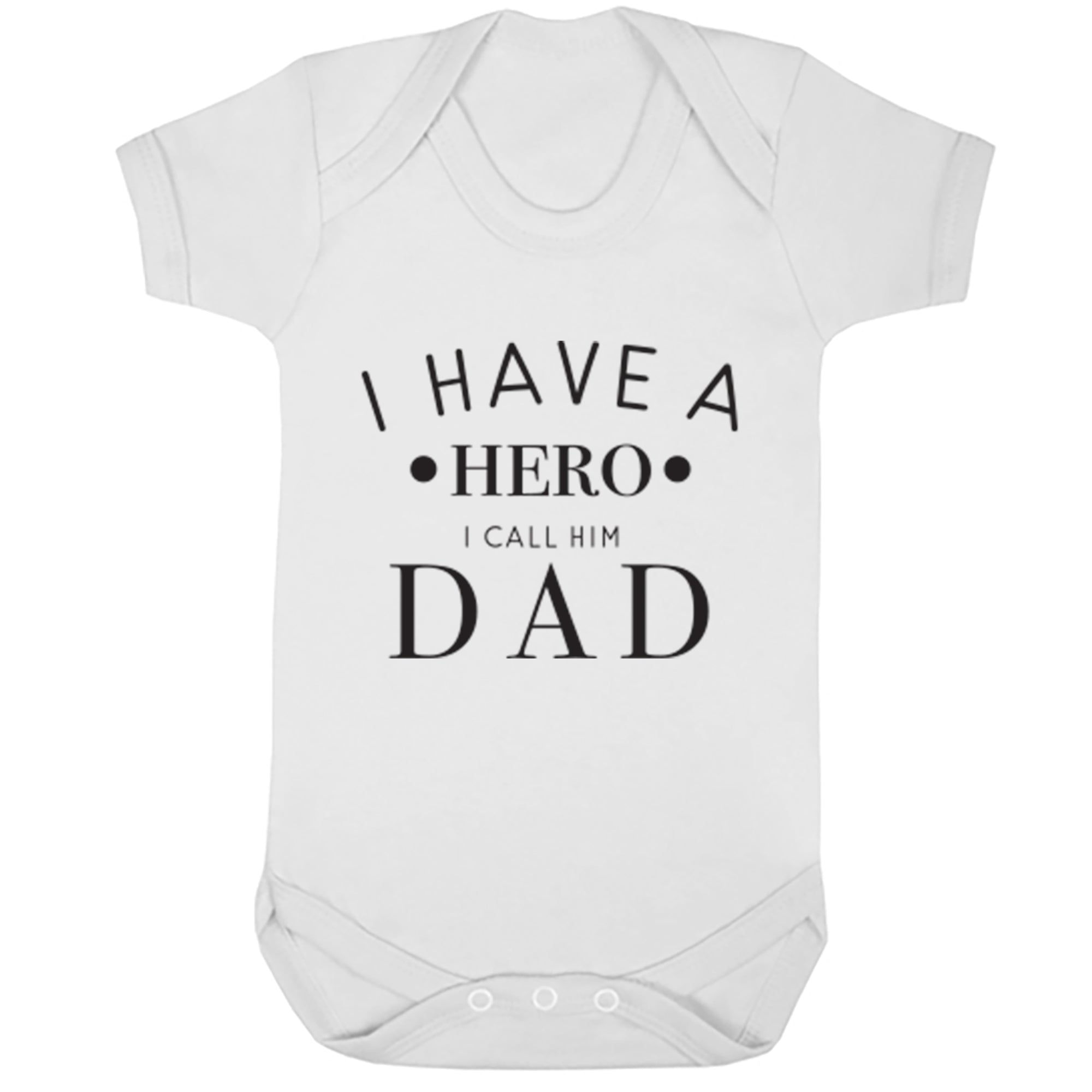 I Have A Hero I Call Him Dad Baby Vest S0720