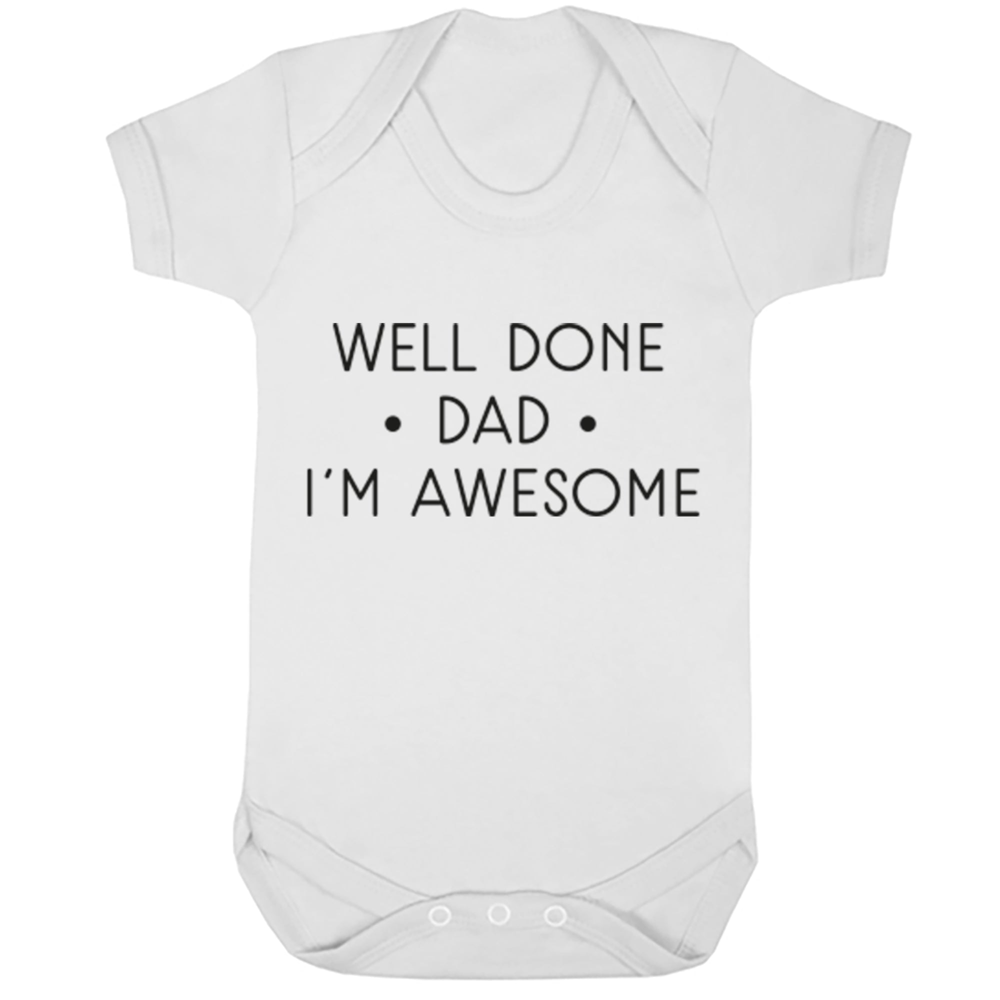 Well Done Dad I'm Awesome Baby Vest S0726 - Illustrated Identity Ltd.