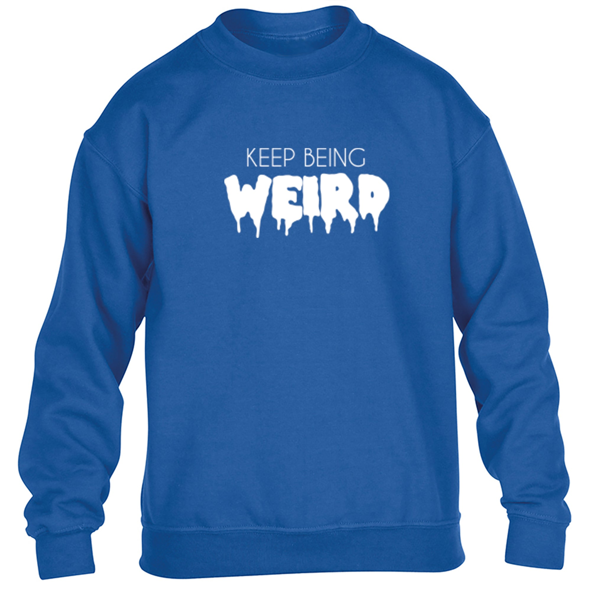 Keep Being Weird Childrens Ages 3/4-12/14 Unisex Jumper S0808