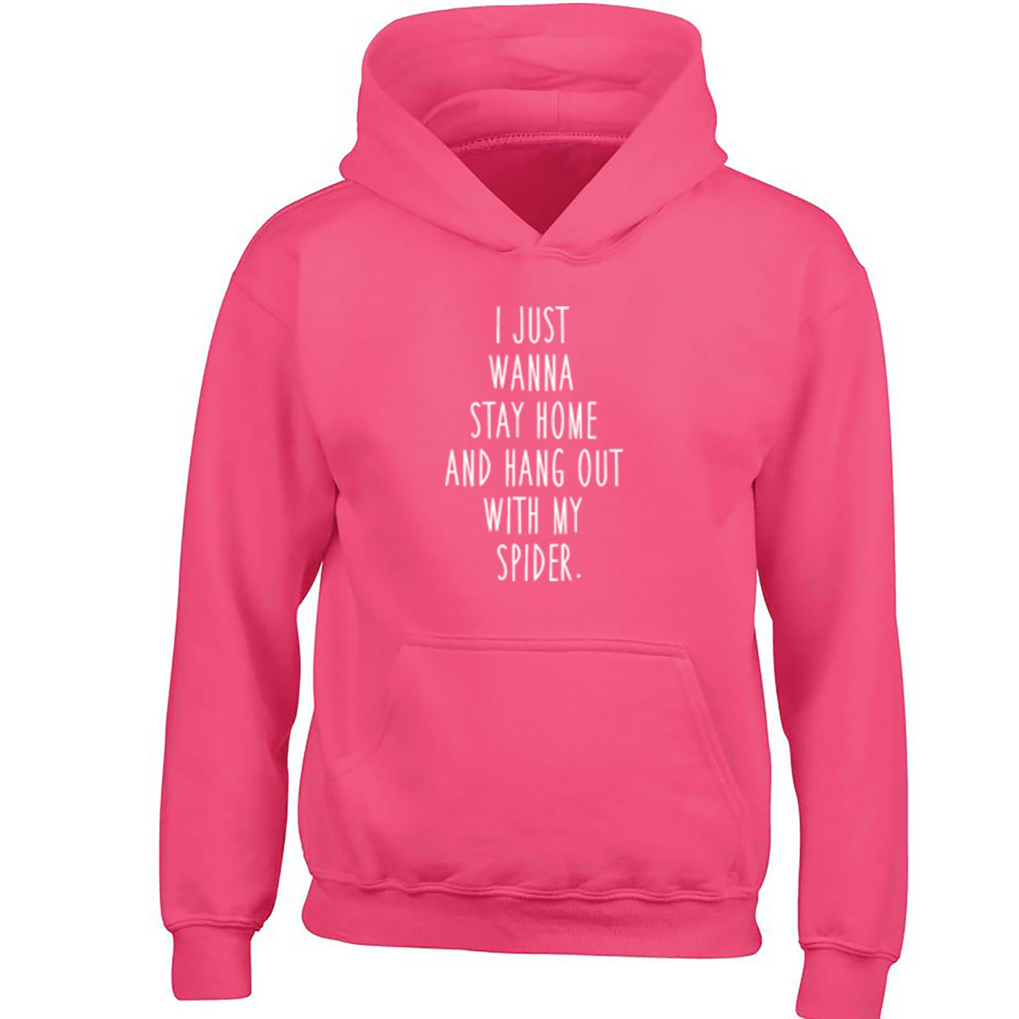 I Just Wanna Stay Home And Hang Out With My Spider Childrens Ages 3/4-12/14 Printed Hoodie S0846 - Illustrated Identity Ltd.
