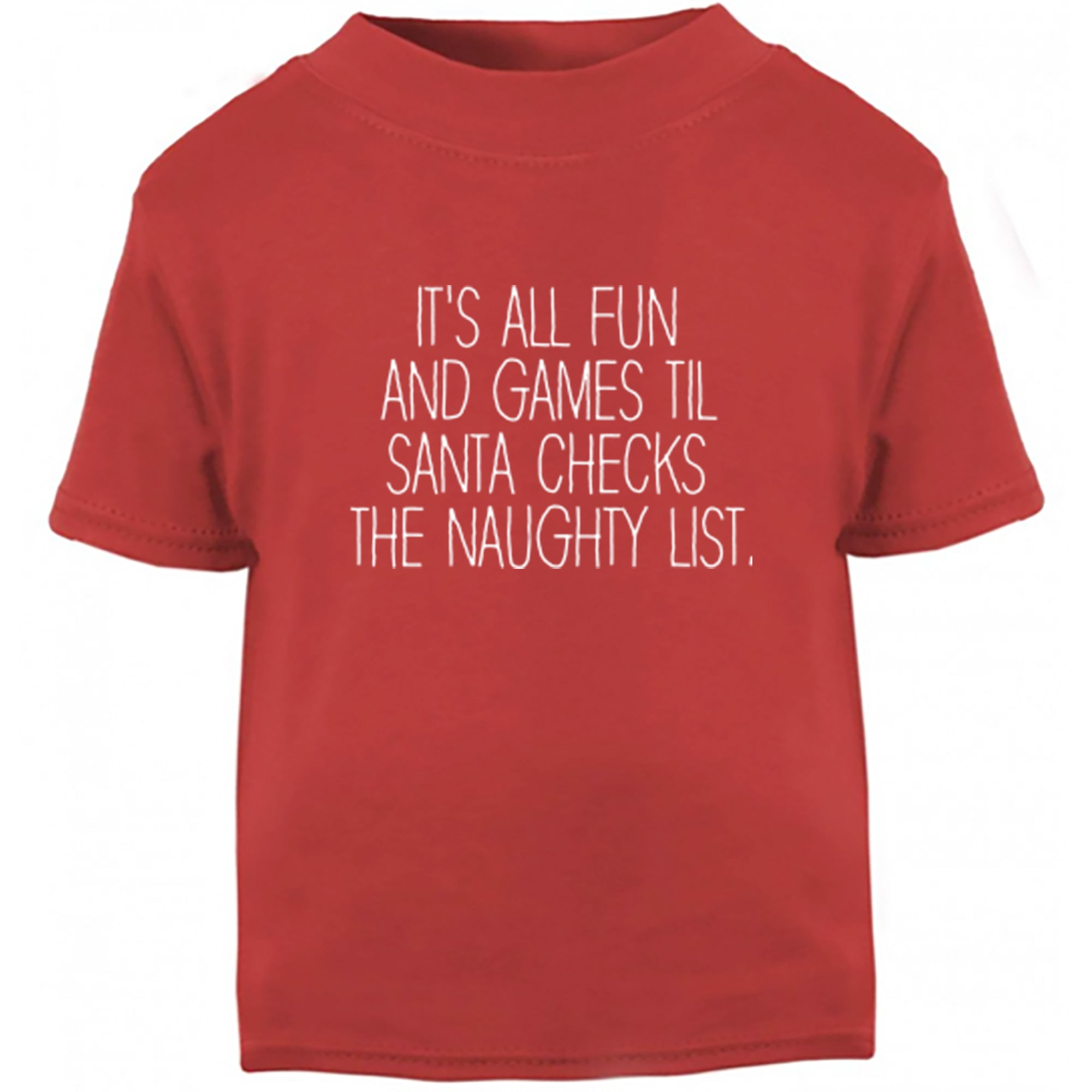 It's All Fun And Games Til Santa Checks The Naughty List Childrens Ages 3/4-12/14 Printed Fit T-Shirt S0896 - Illustrated Identity Ltd.