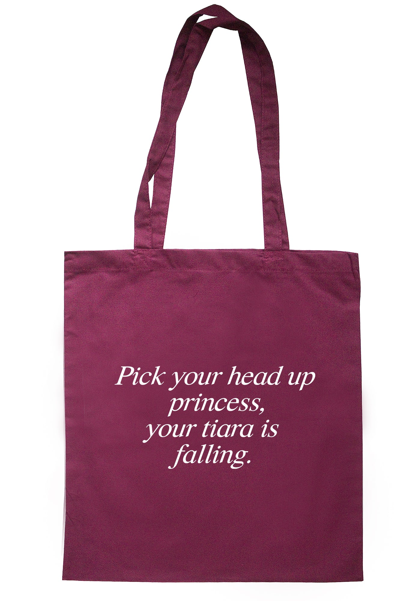 Pick Your Head Up Princess, Your Tiara Is Falling Tote Bag S0909 - Illustrated Identity Ltd.
