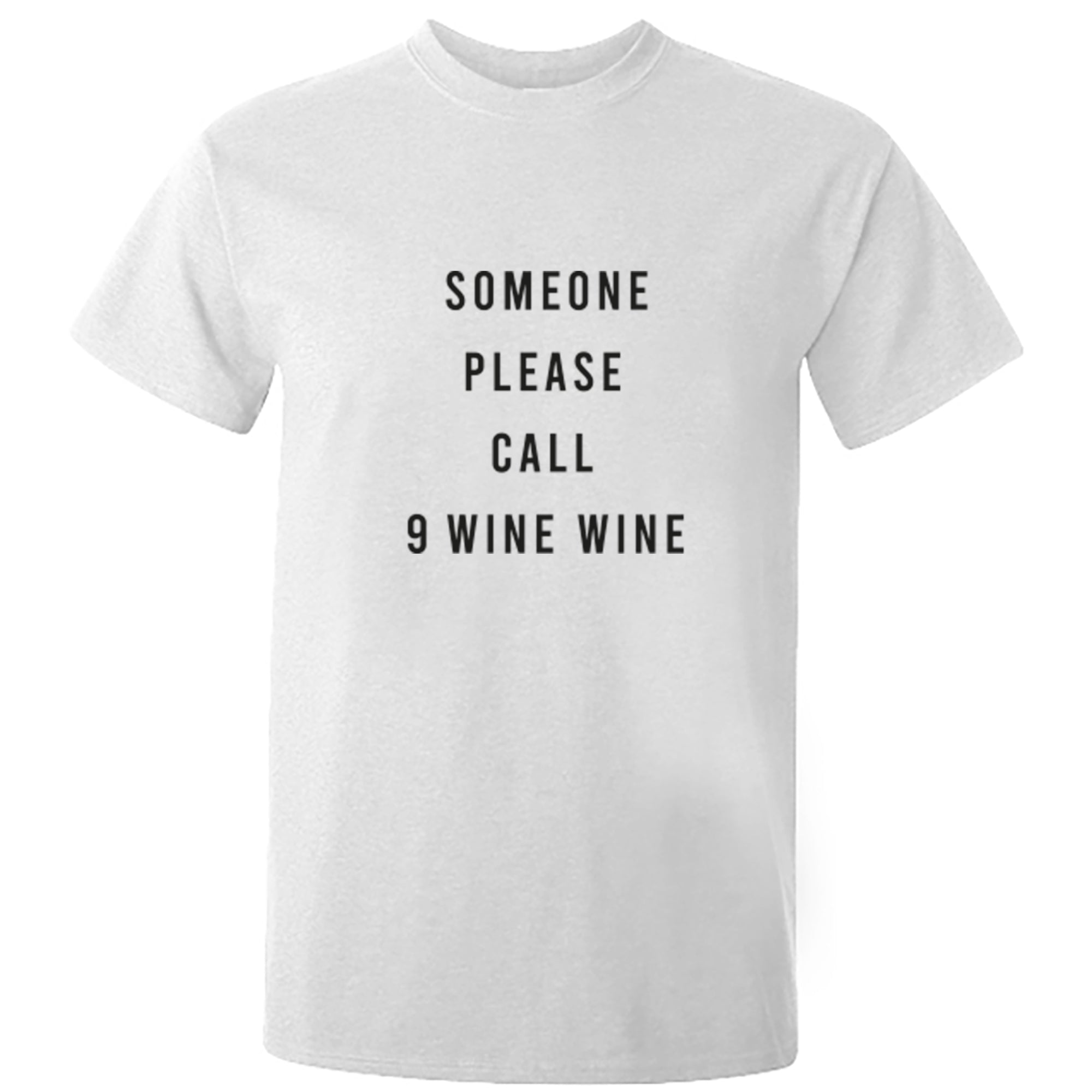 Someone Please Call 9 Wine Wine Unisex Fit T-Shirt S0915 - Illustrated Identity Ltd.