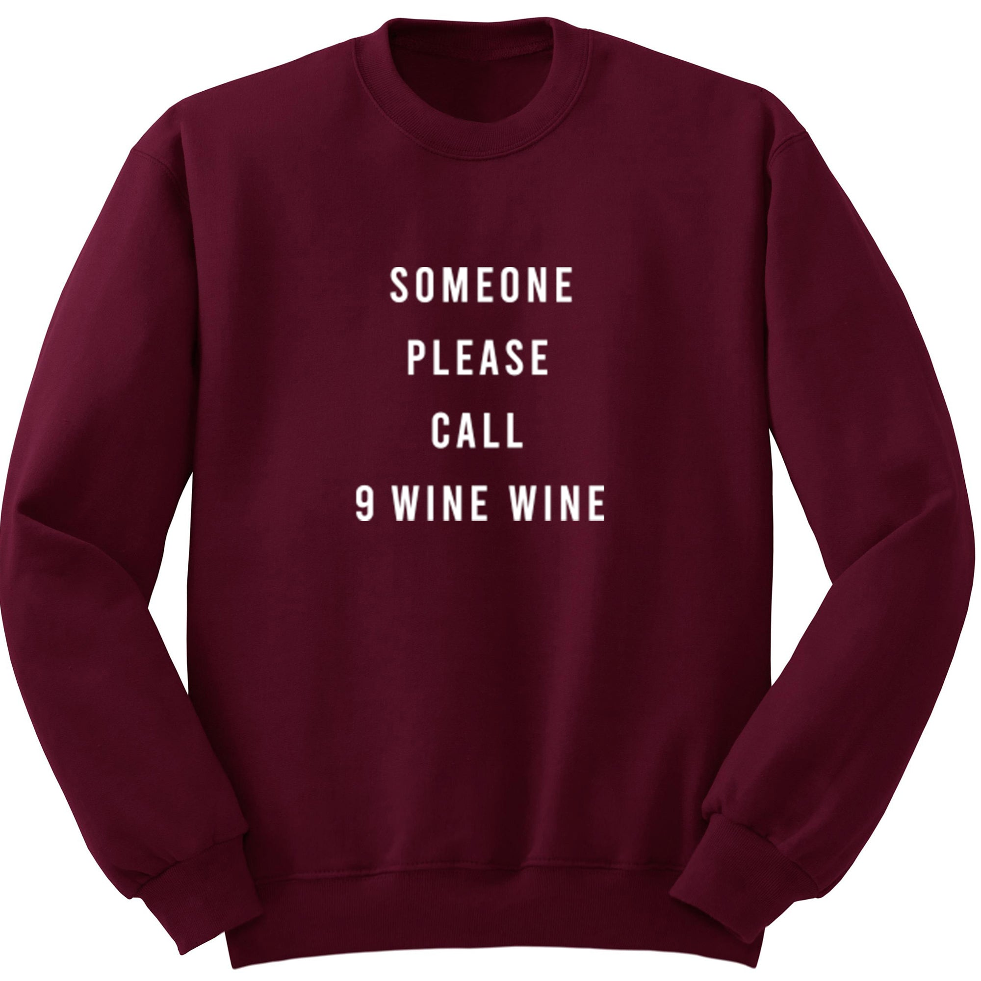 Someone Please Call 9 Wine Wine Unisex Jumper S0915 - Illustrated Identity Ltd.