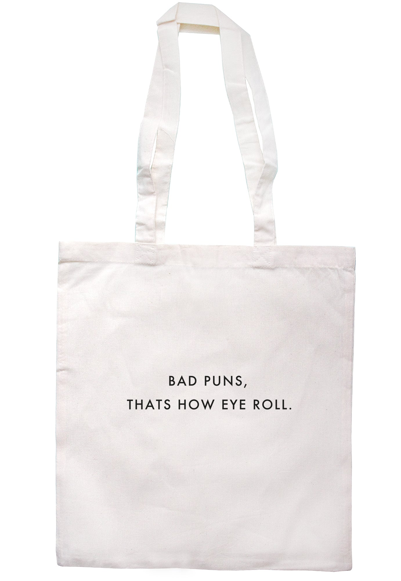 Bad Puns, Thats How Eye Roll. Tote Bag S0990 - Illustrated Identity Ltd.