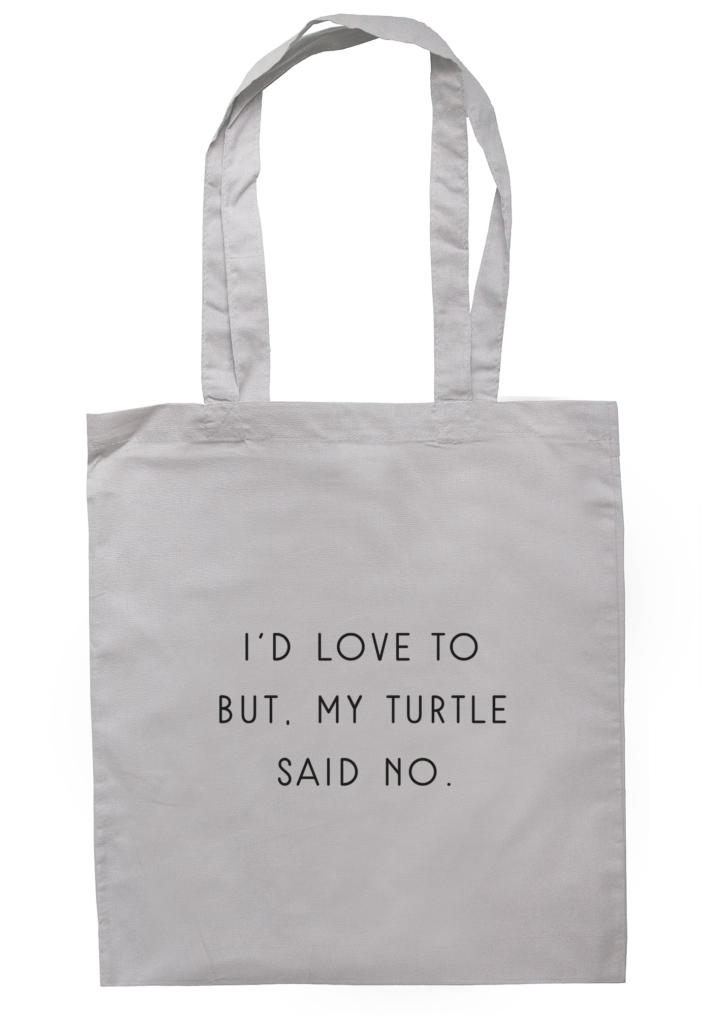I'd Love To But, My Turtle Said No Tote Bag S1065 - Illustrated Identity Ltd.