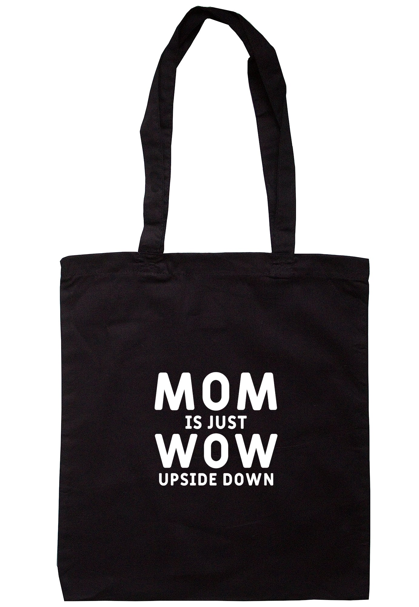 Mom Is Just Wow Upside Down Tote Bag S1094 - Illustrated Identity Ltd.