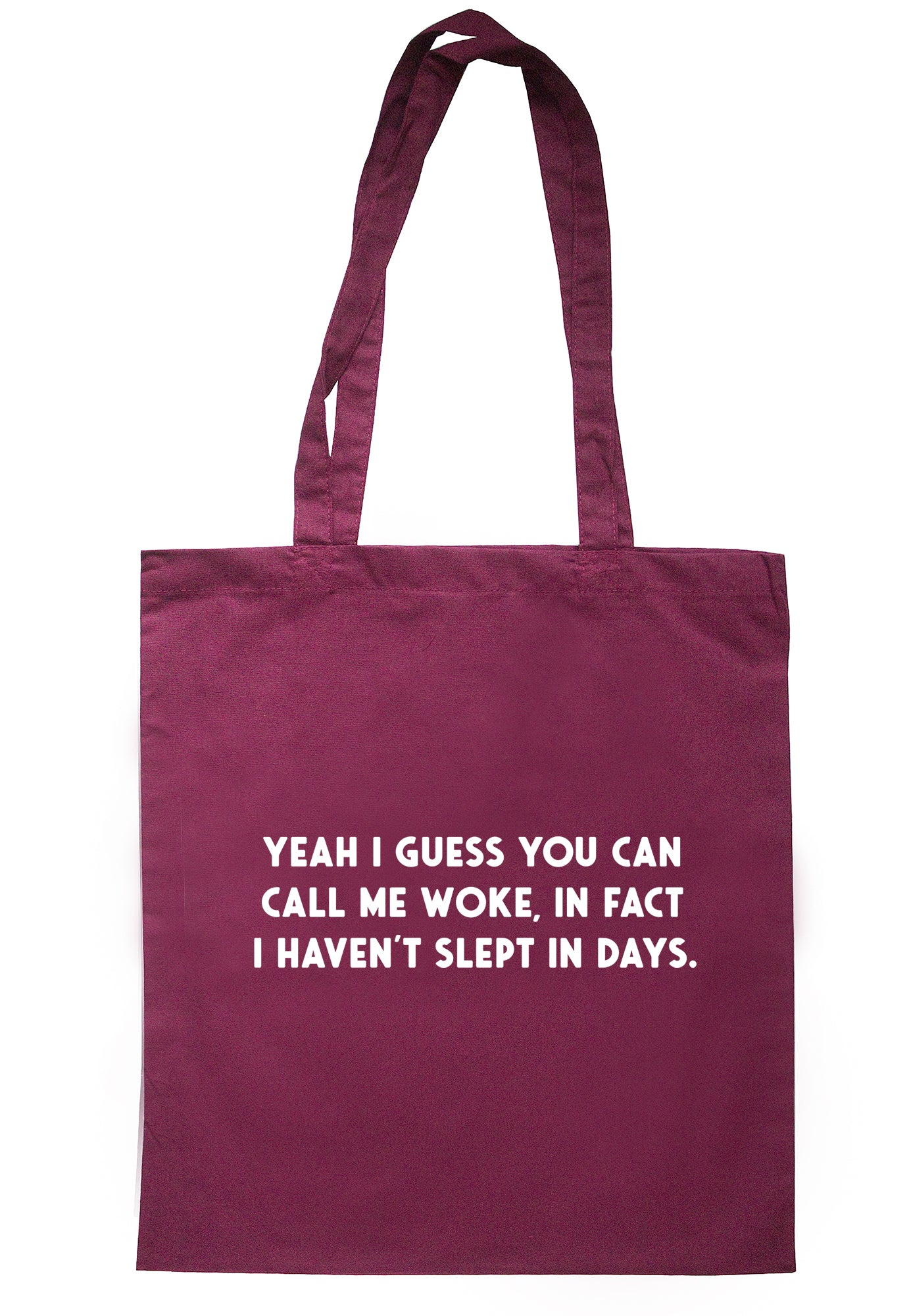Yeah I Guess You Can Call Me Woke, In Fact I Haven't Slept In Days Tote Bag S1122 - Illustrated Identity Ltd.