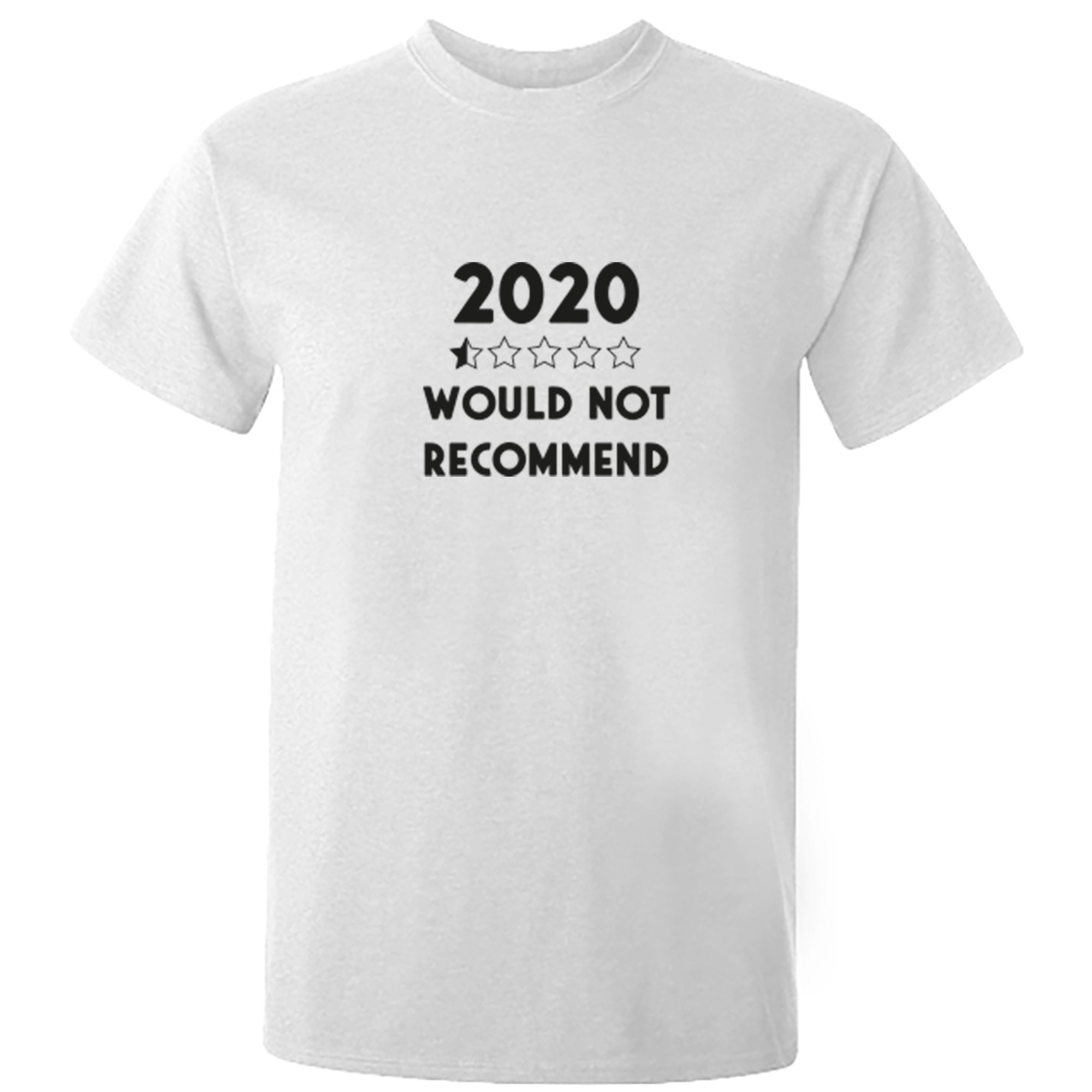 2020 Would Not Recommend Unisex Fit T-Shirt S1124 - Illustrated Identity Ltd.