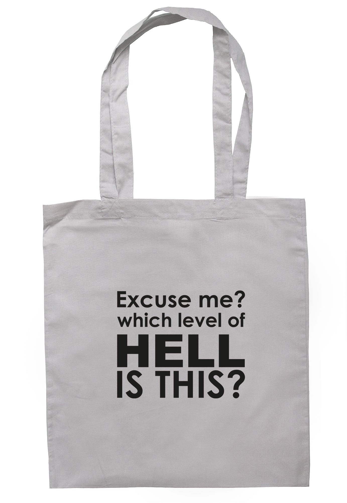 Excuse Me? Which Level Of Hell Is This? Tote Bag S1126 - Illustrated Identity Ltd.