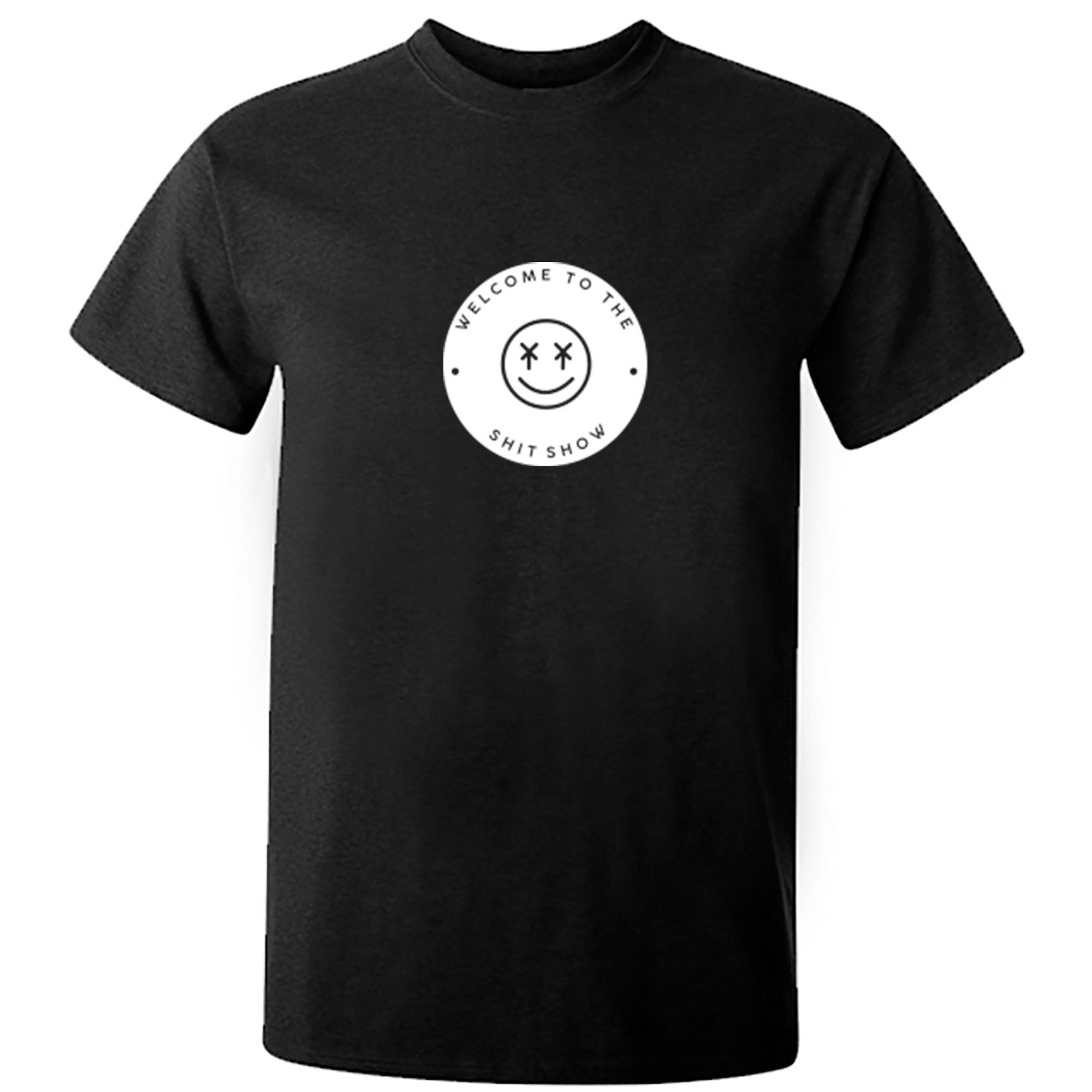 Welcome To The Shit Show Unisex Fit T-Shirt S1136 - Illustrated Identity Ltd.