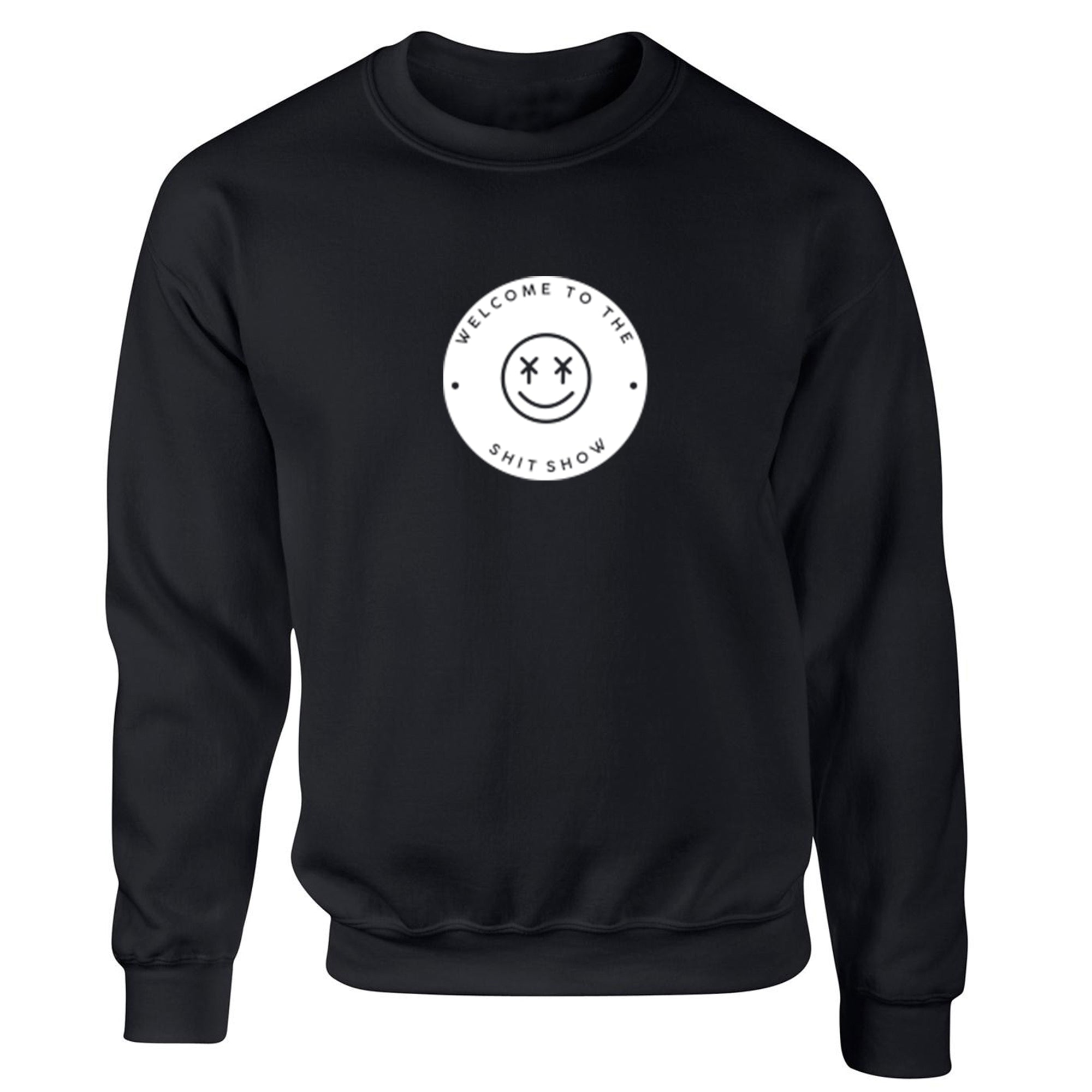 Welcome To The Shit Show Unisex Jumper S1136 - Illustrated Identity Ltd.