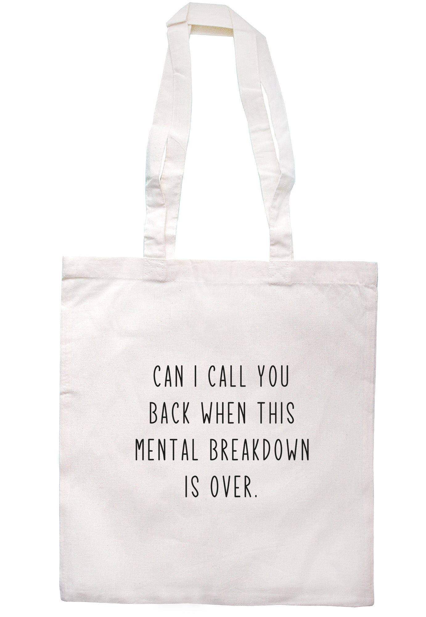 Can I Call You Back When This Mental Breakdown Is Over Tote Bag S1145 - Illustrated Identity Ltd.